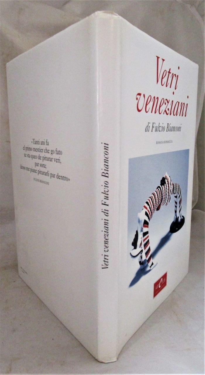 VETRI VENEZIANI DI FULVIO BIANCONI, Rossana Bossaglia -1993 Glass Art (White DJ)