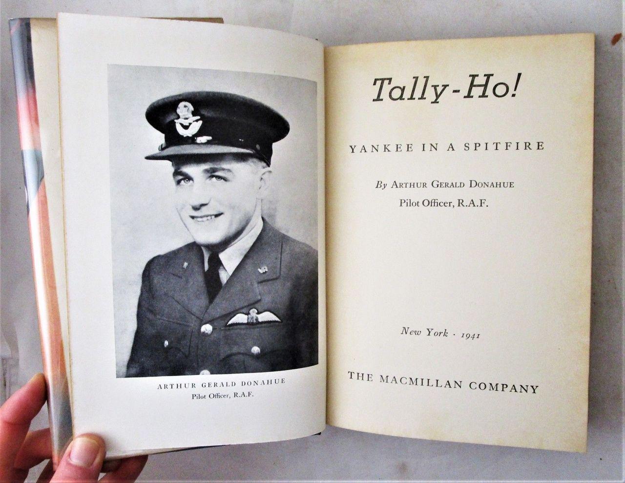 TALLY-HO! YANKEE IN A SPITFIRE, by Arthur G. Donahue - 1941 WWII Pilot Bio w/DJ