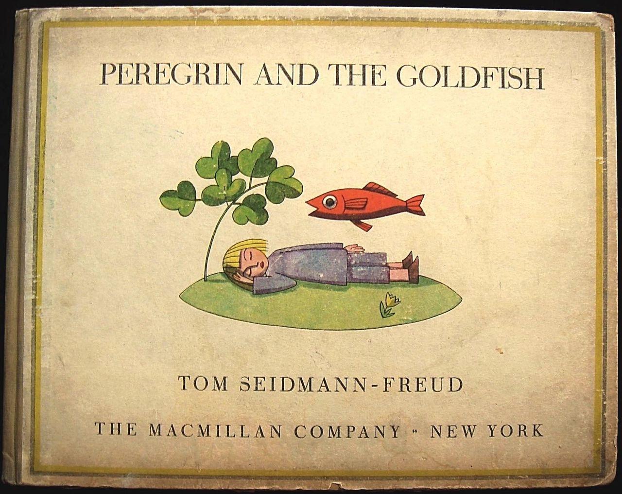 PEREGRIN & THE GOLDFISH, Tom Seidmann-Freud - 1929 [1st Ed]