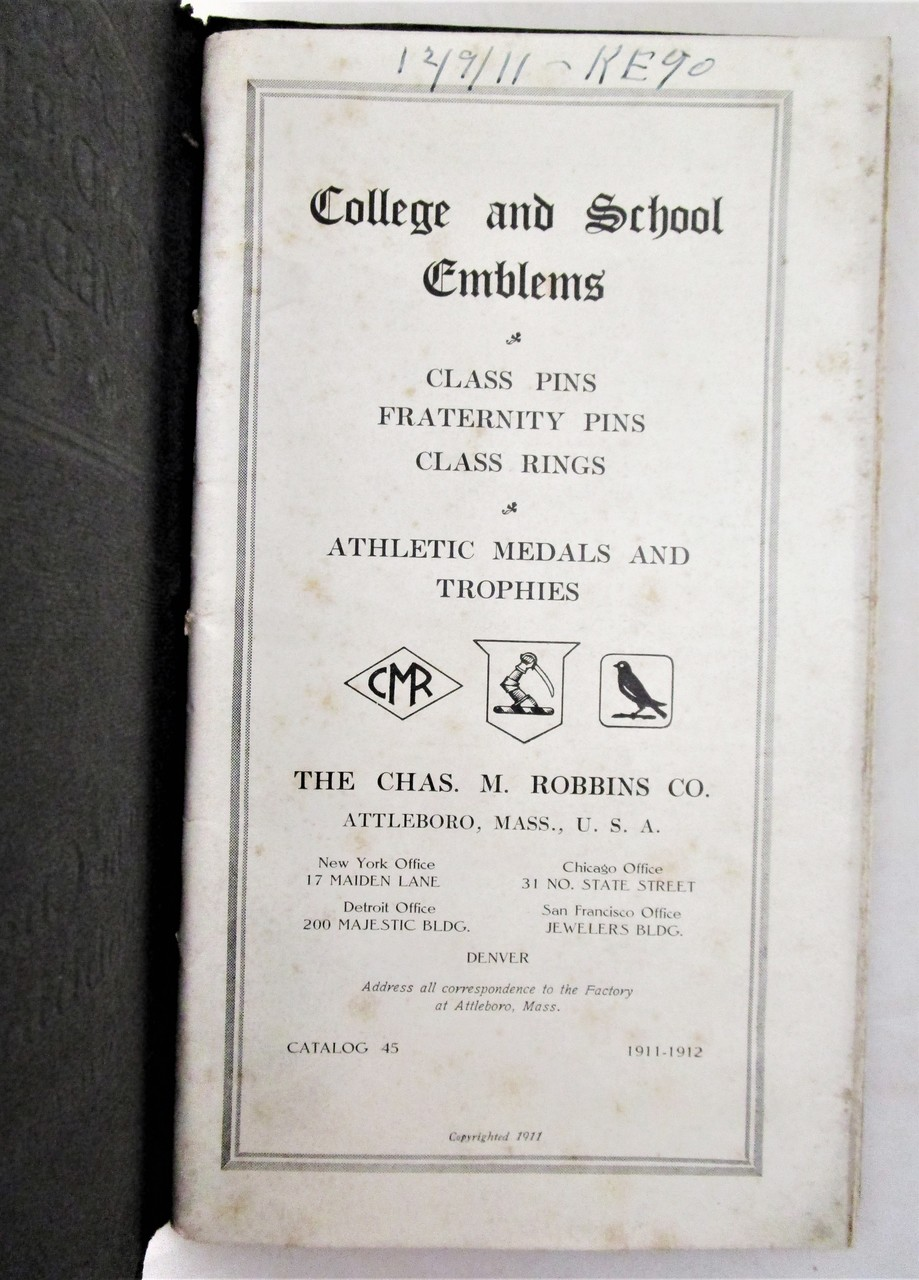 CLASS PINS, RINGS AND MEDALS, by the Chas. M. Robbins Co. - 1912