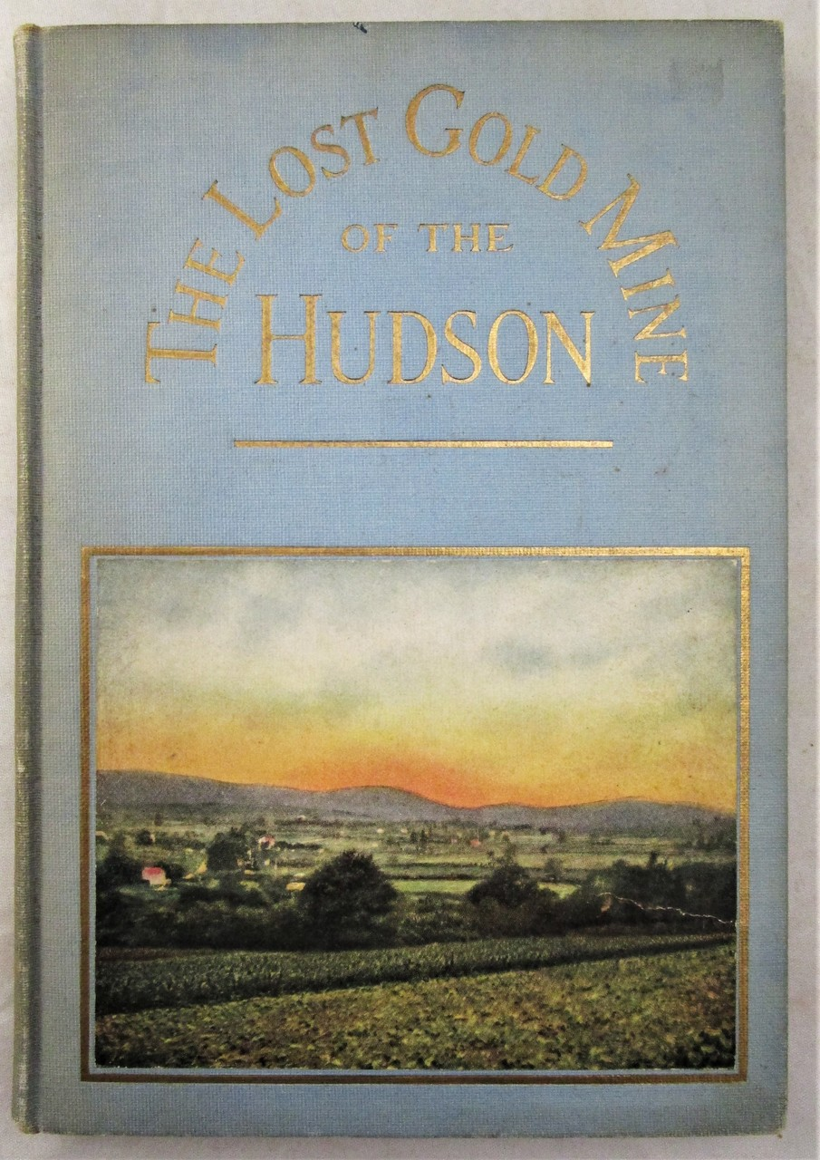 THE LOST GOLD MINE OF THE HUDSON,  by Tristram Coffin - 1915 [Signed 1st Ed]