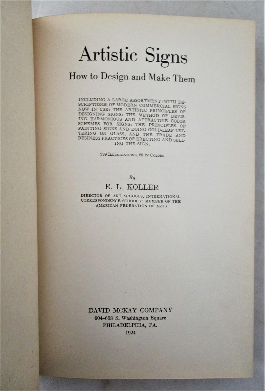 ARTISTIC SIGNS: HOW TO DESIGN AND MAKE THEM, by E.L. Koller - 1924 [1st Ed]