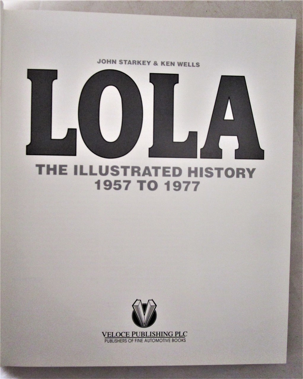 LOLA: THE ILLUSTRATED HISTORY 1957-1977, by J. Starkey & K. Wells - 1998