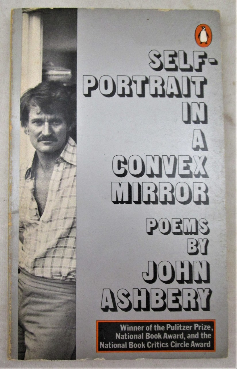 SELF-PORTRAIT IN A CONVEX MIRROR, by John Ashbery - 1976 [Signed]