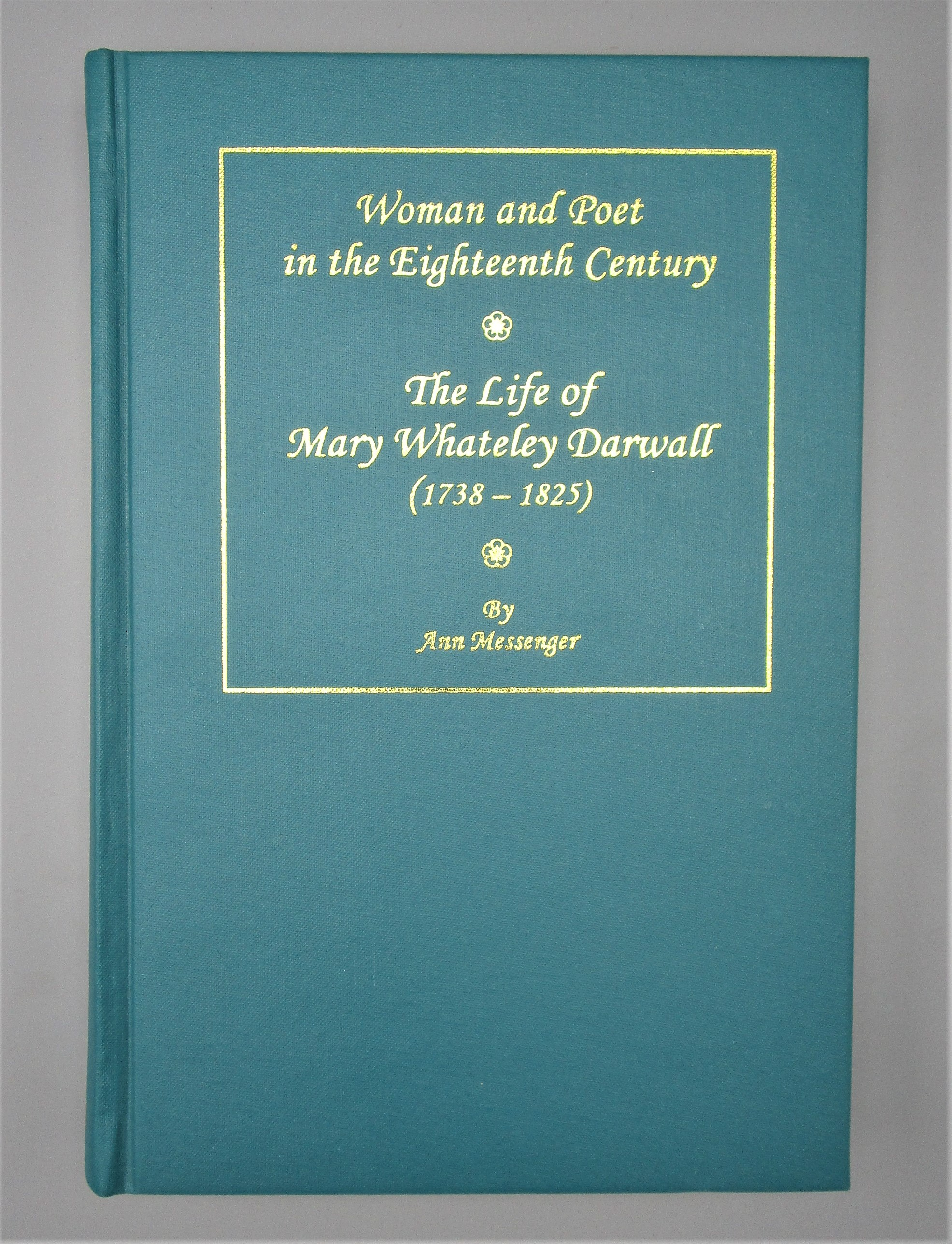 THE LIFE OF MARY WHATELEY DARWALL 1738-1825, by Ann Messenger - 1999