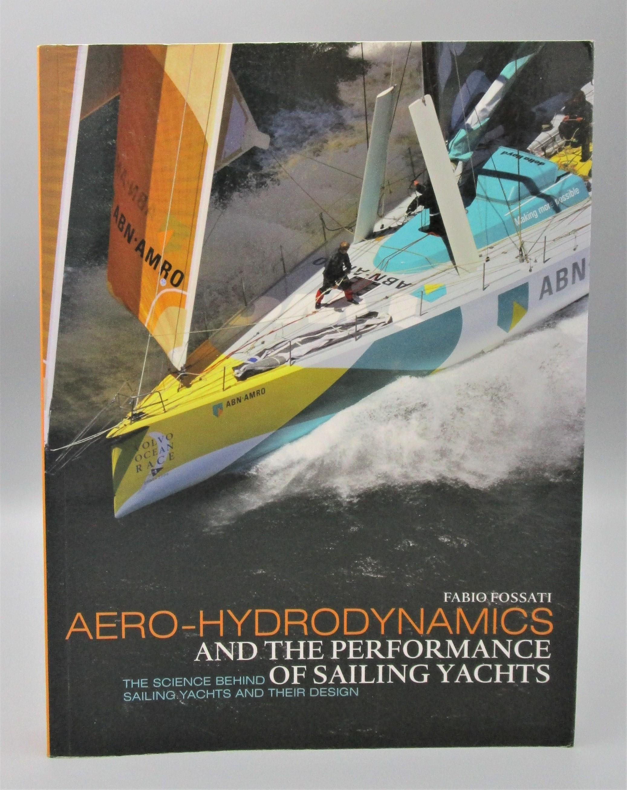 AERO-HYDRODYNAMICS & THE PERFORMANCE OF SAILING YACHTS, by Fabio Fossati - 2009