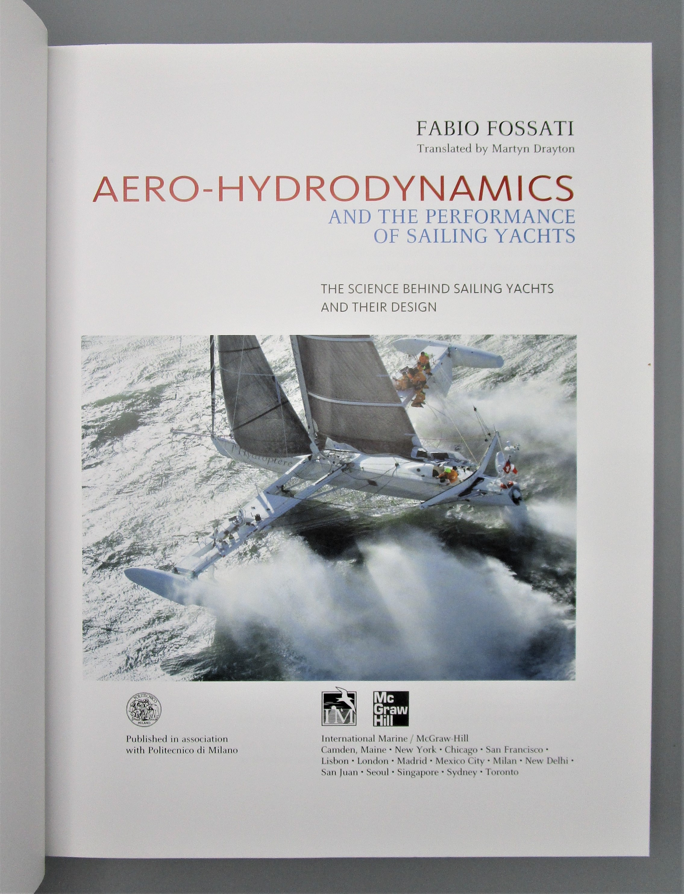 AERO-HYDRODYNAMICS AND THE PERFORMANCE OF SAILING YACHTS, by Fabio Fossati - 2009