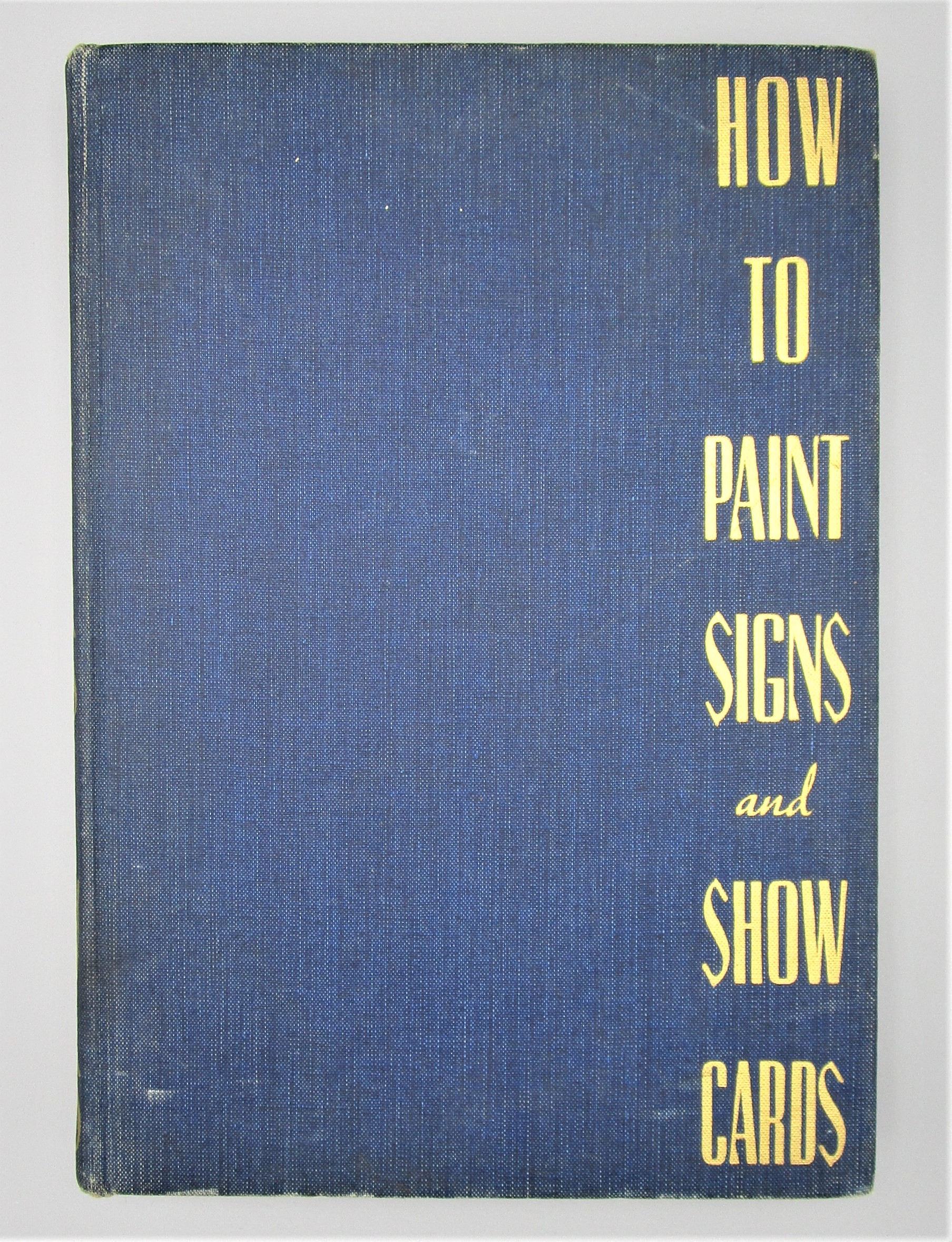 HOW TO PAINT SIGNS AND SHOW CARDS, by E. C. Matthews - 1940