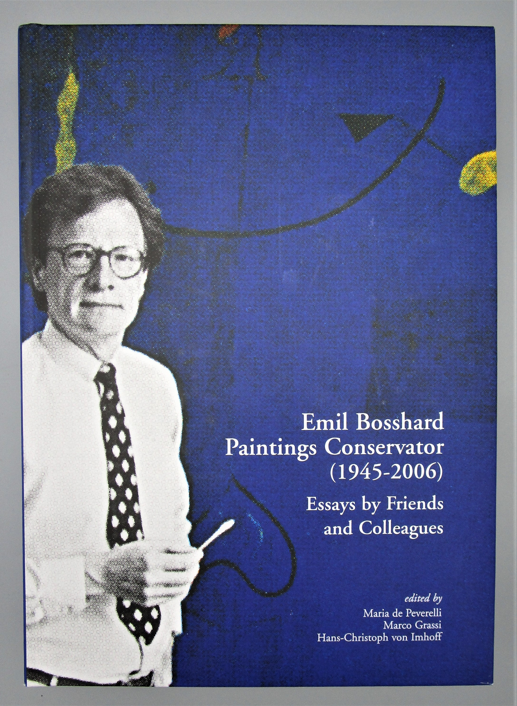 EMIL BOSSHARD: PAINTINGS CONSERVATOR, by Peverelli, Grassi, Imhoff (eds) - 2009