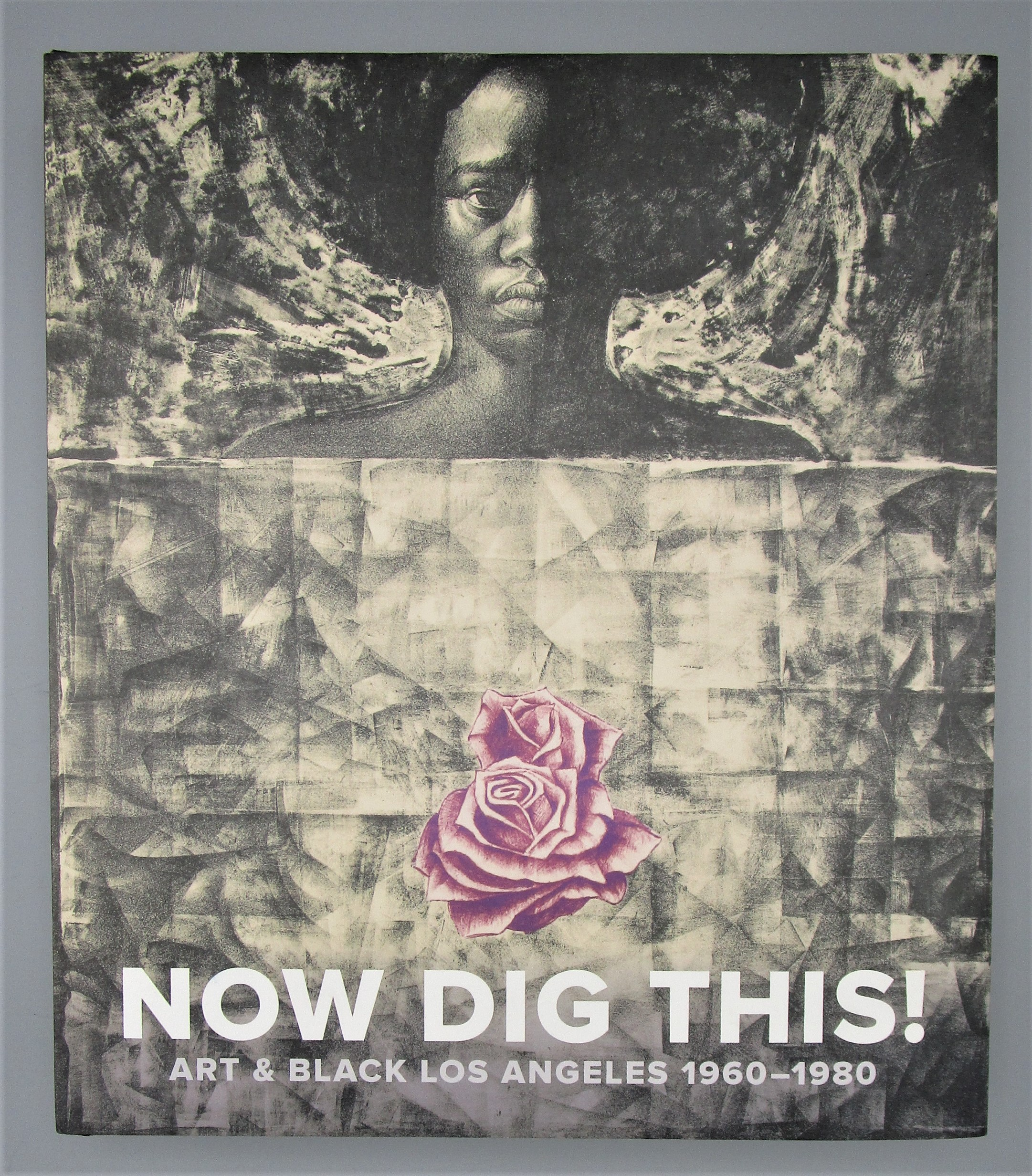 NOW DIG THIS! : ART & BLACK LOS ANGELES 1960 - 1980, by  - 2011