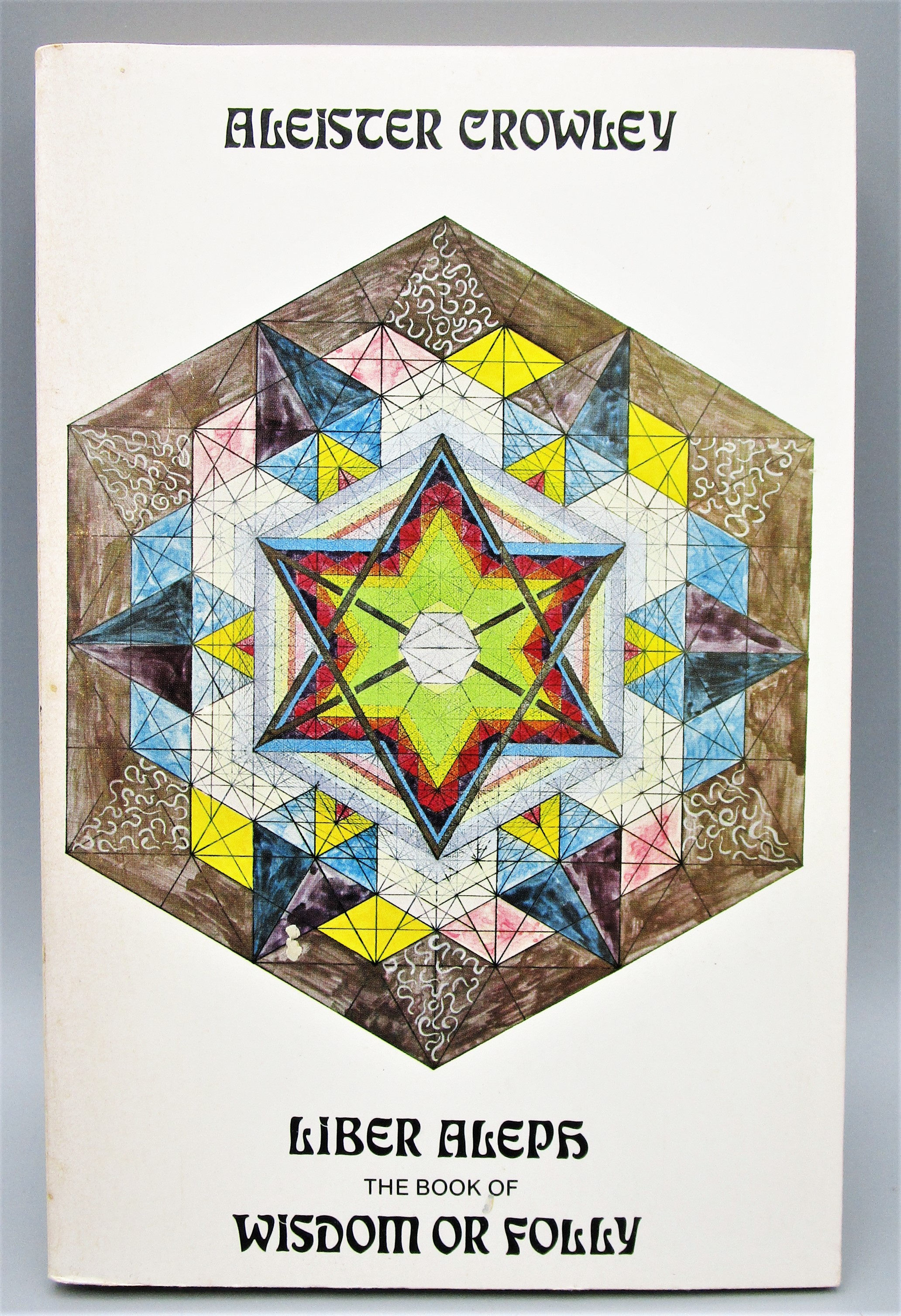 LIBER ALEPH: WISDOM OR FOLLY, by Aleister Crowley - 1974