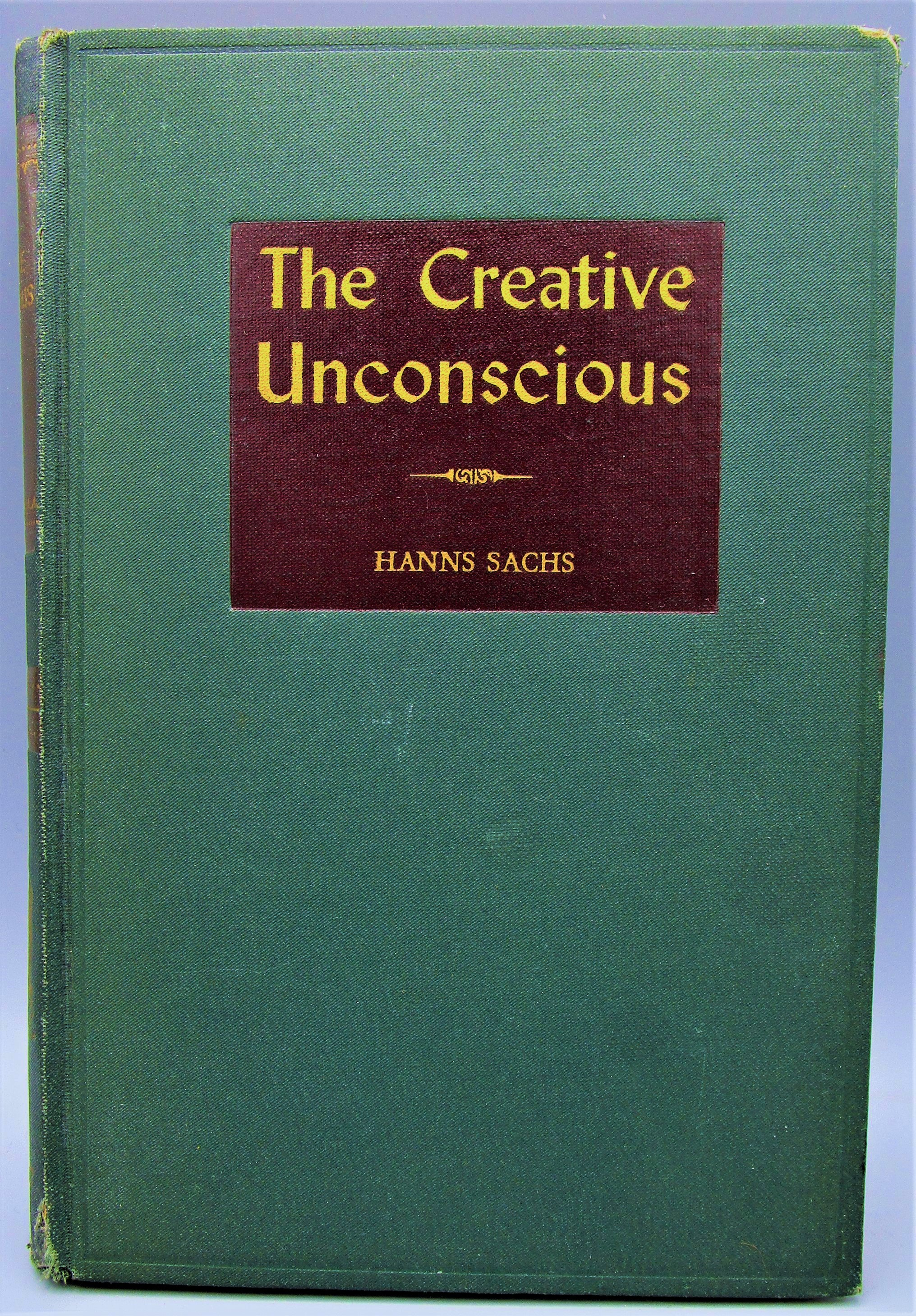 THE CREATIVE UNCONSCIOUS, by Hanns Sachs - 1942 [1st Ed]