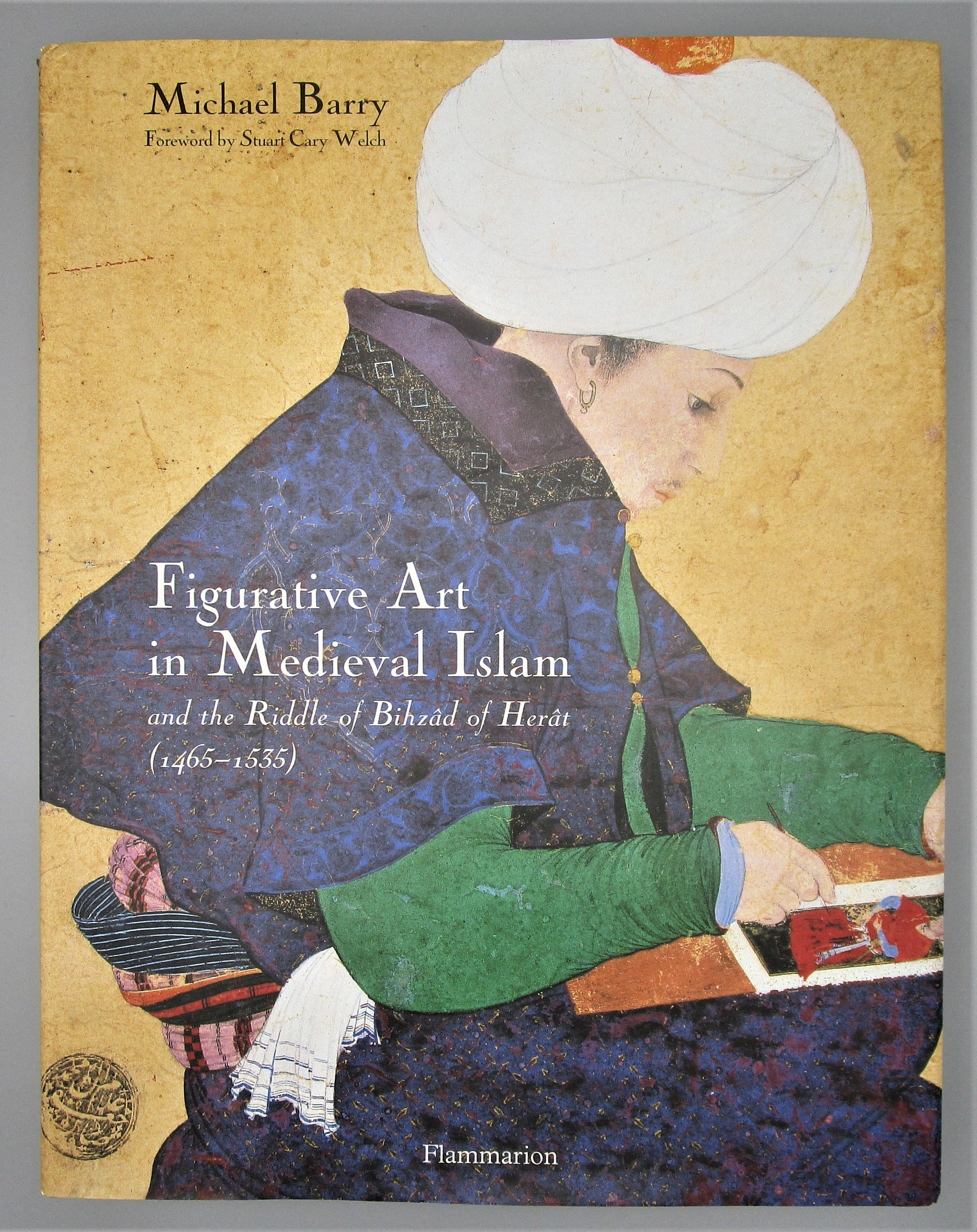 FIGURATIVE ART IN MEDIEVAL ISLAM, by Michael Barry - 2004 [Signed]