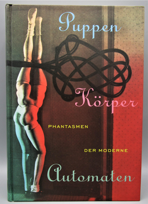 PUPPEN, KORPER, AUTOMATEN, by P. Muller-Tamm; K. Sykora - 2000