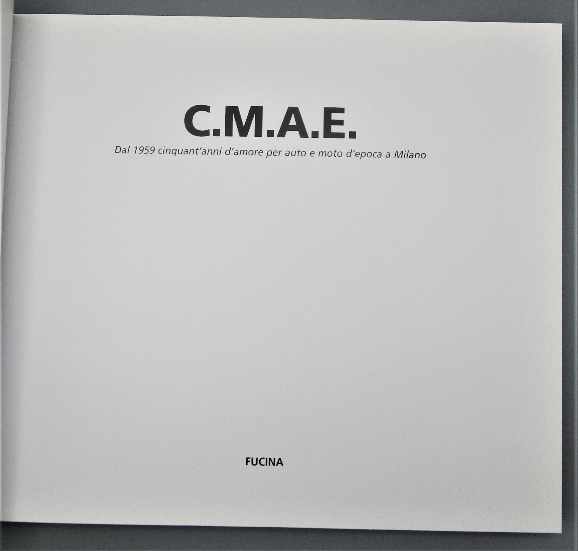 CMAE: DAL 1959 CINQUANT'ANNI D'AMORE PER AUTO E MOTO D'EPOCA A MILANO - 2009