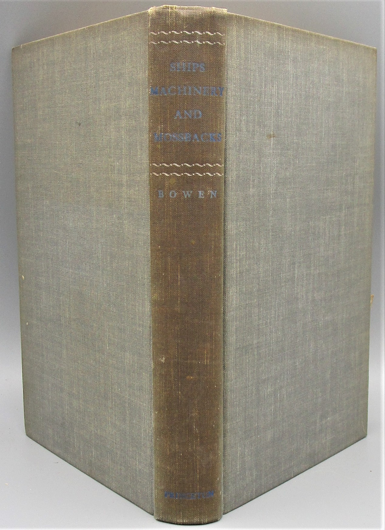 SHIPS, MACHINERY AND MOSSBACKS, by Harold G. Bowen - 1954 [1st Ed]