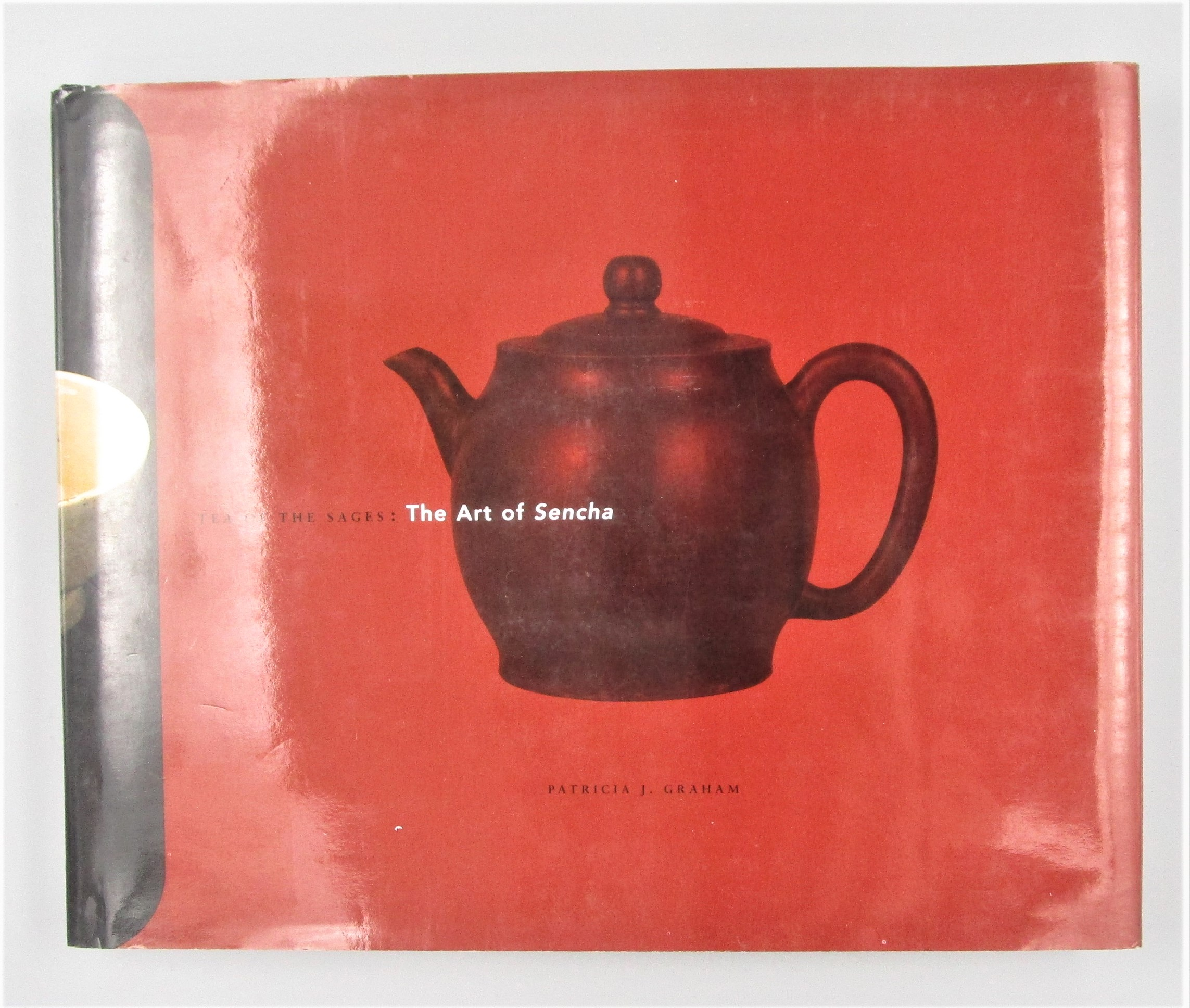TEA OF THE SAGES: THE ART OF SENCHA, by Patricia J. Graham - 1998