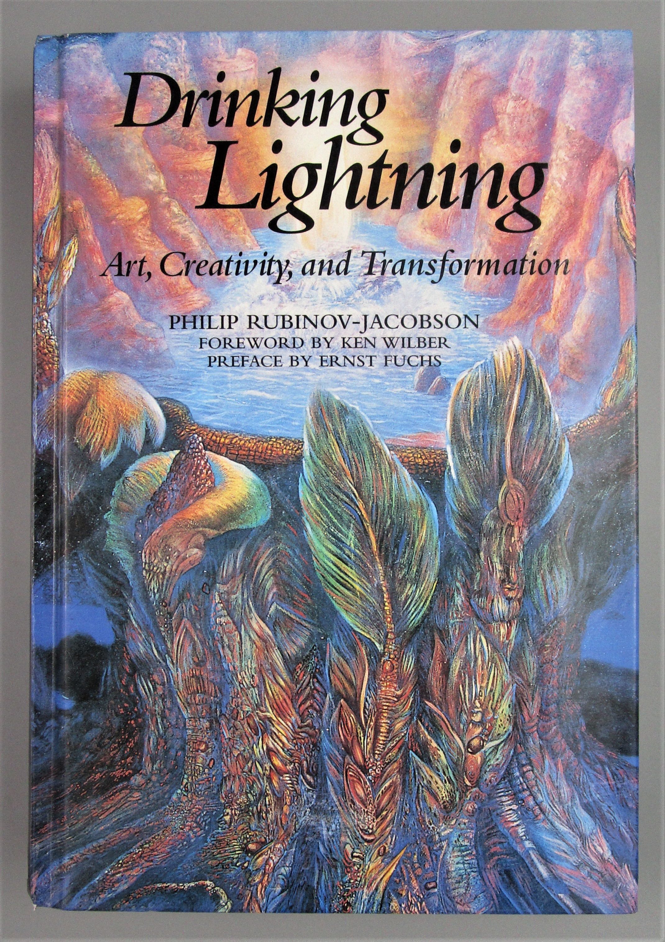 DRINKING LIGHTNING: ART, CREATIVITY, AND TRANSFORMATION, by Philip Rubinov-Jacobson - 2004 [Signed]