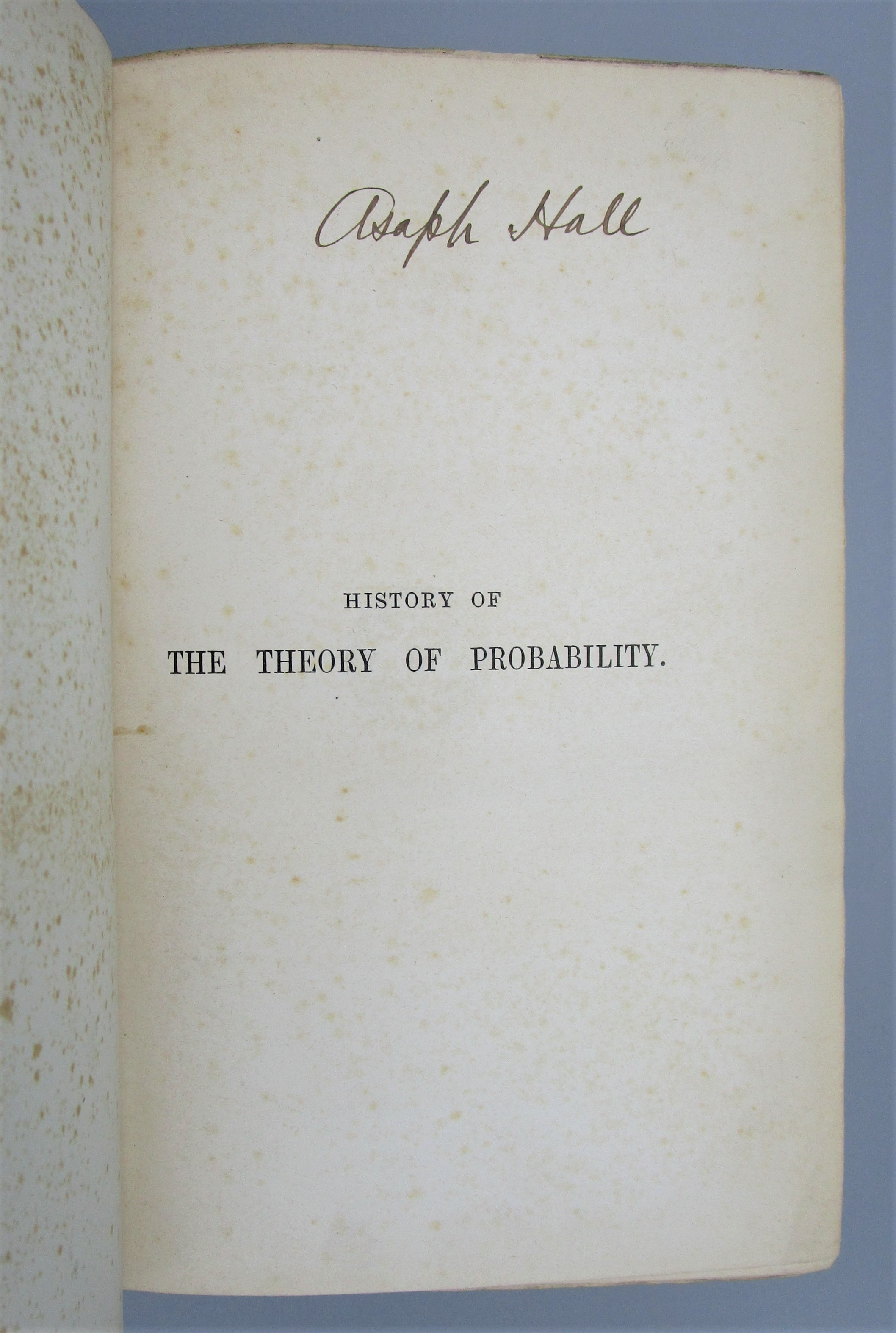 HISTORY OF THE MATHEMATICAL THEORY OF PROBABILITY, by Isaac Todhunter - 1865 [1st Ed] *provenance*