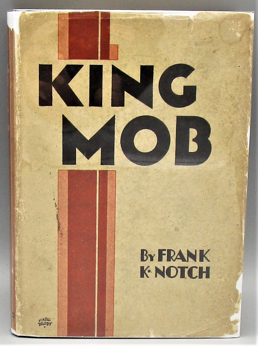 KING MOB: A STUDY OF THE PRESENT-DAY MIND, by Frank K. Notch/Maurice Samuel - 1930 [1st Ed]