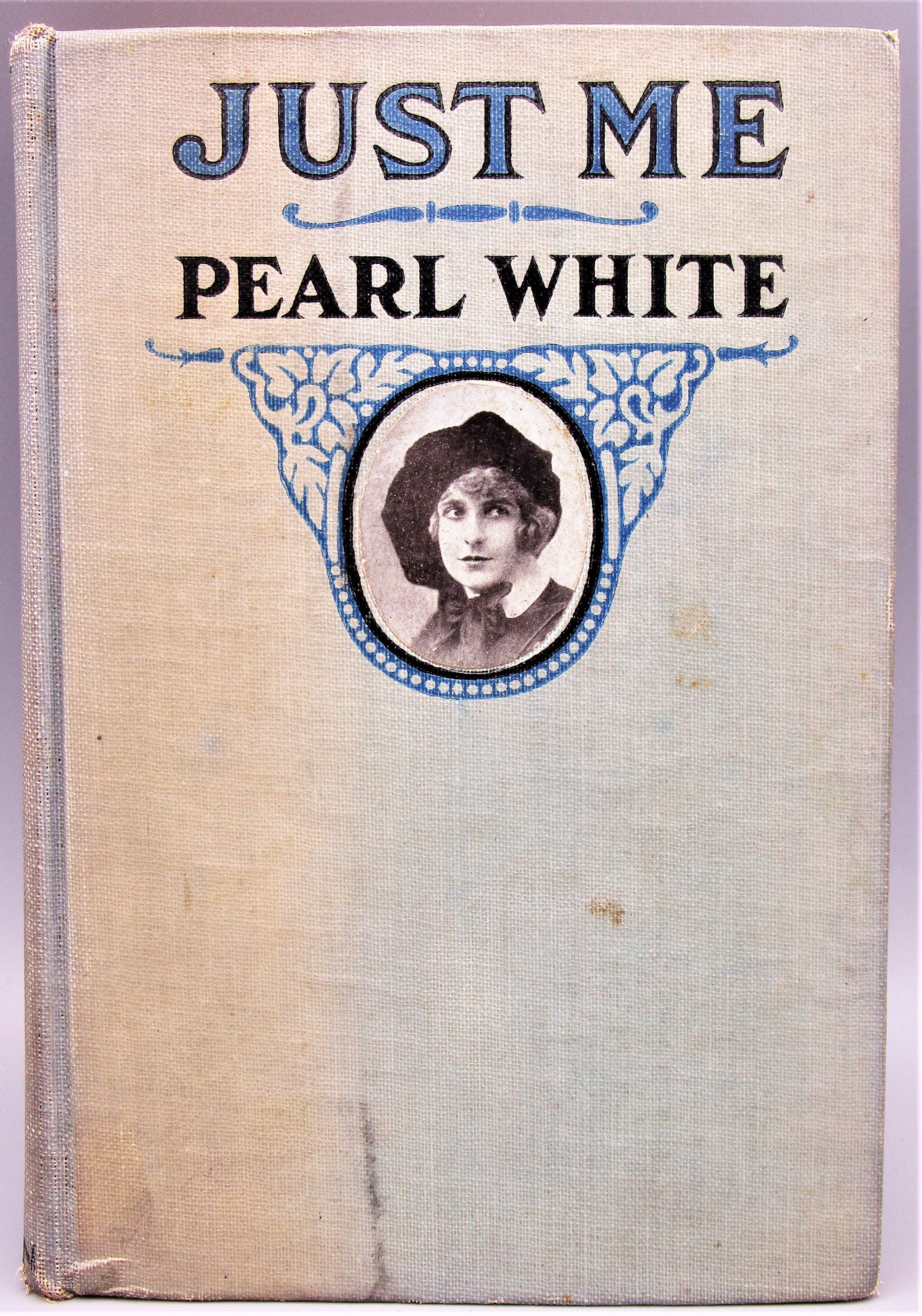JUST ME, by Pearl White - 1919 [Signed 1st Ed]