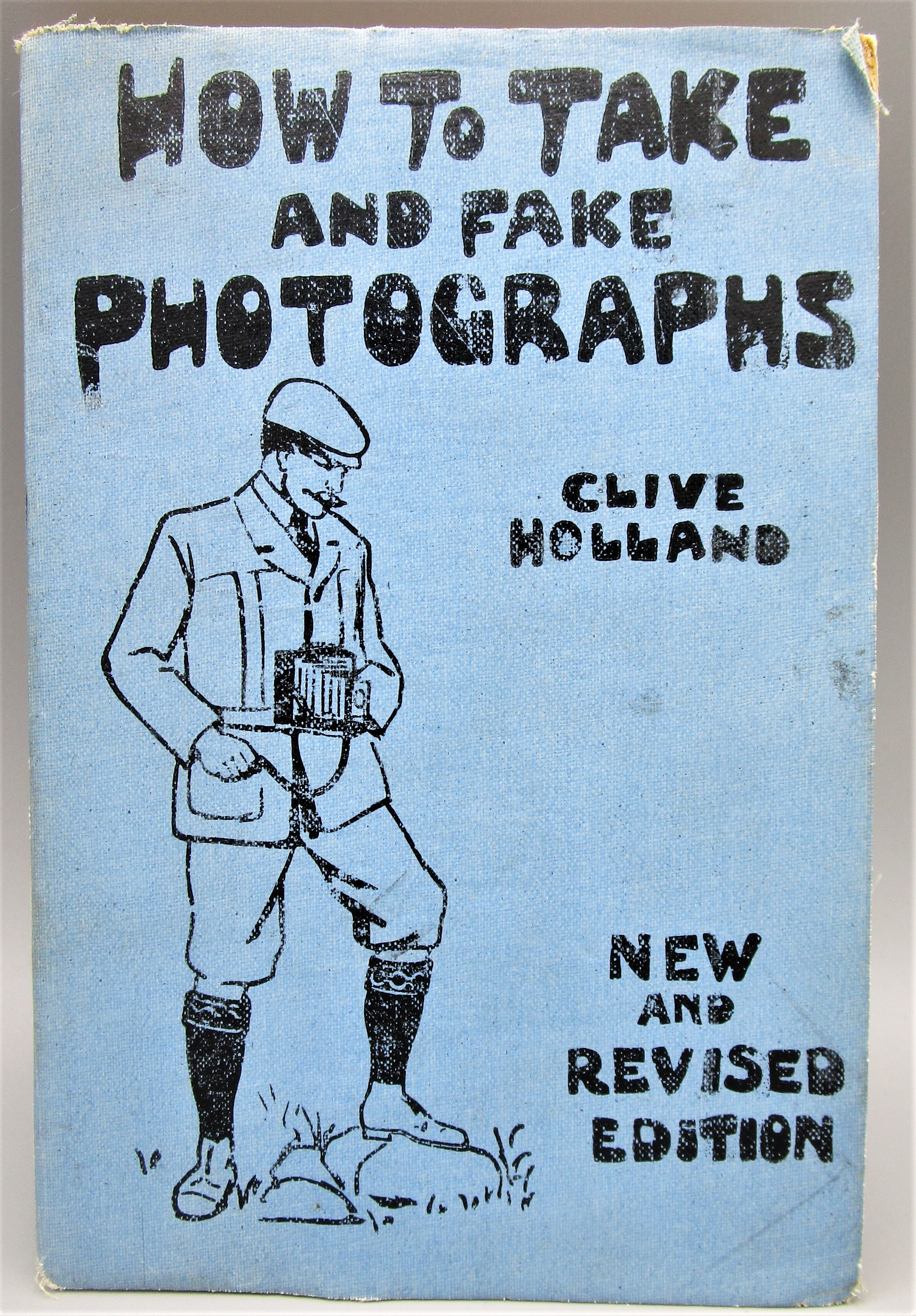 HOW TO TAKE AND FAKE PHOTOGRAPHS, by Clive Holland - 1901