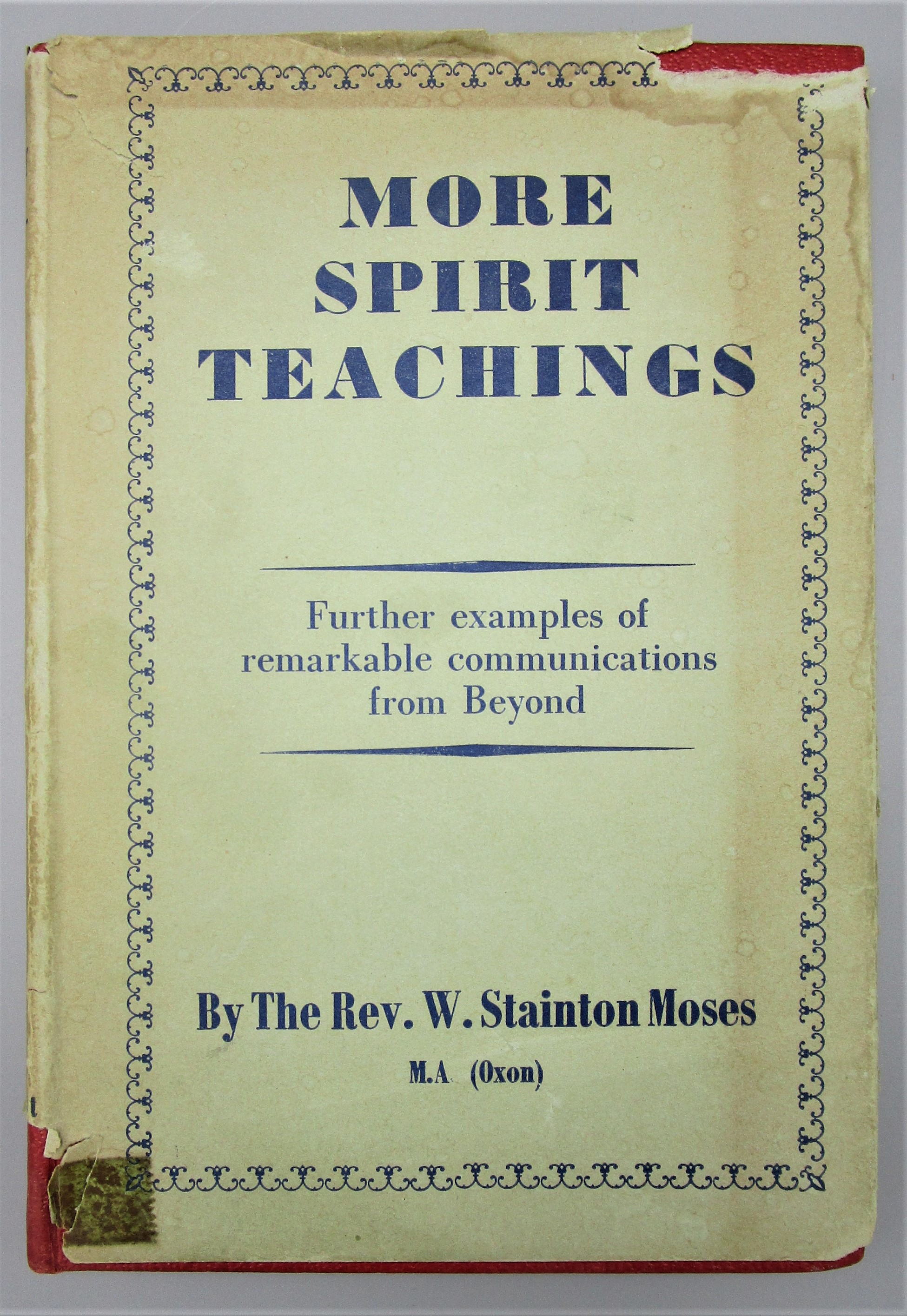 MORE SPIRIT TEACHINGS, by The Rev. W. Stainton Moses - 1952