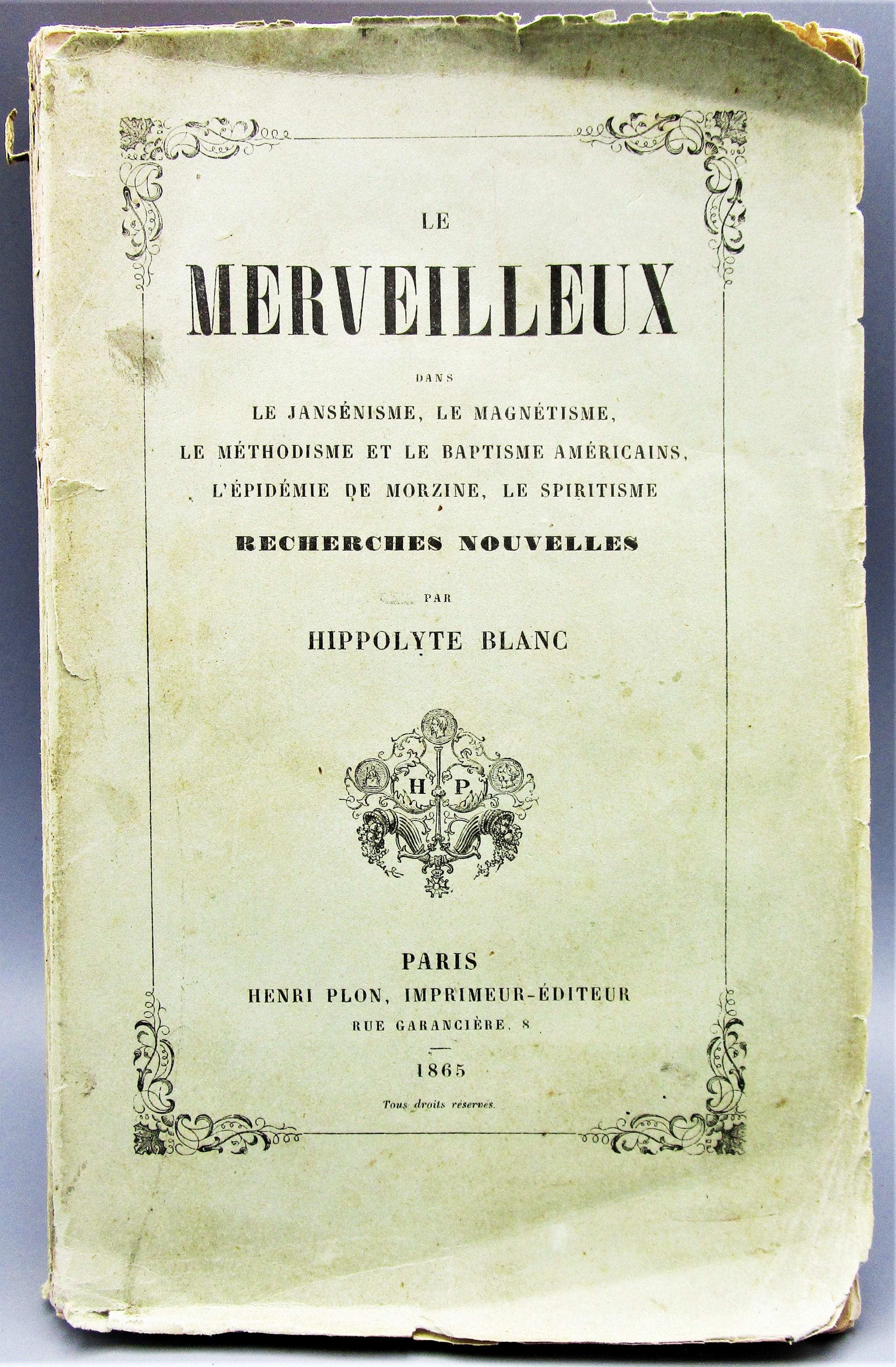 LE MERVEILLEUX DANS LE JANSENISME, ETC., by Hippolyte Blanc - 1865 [1st Ed]