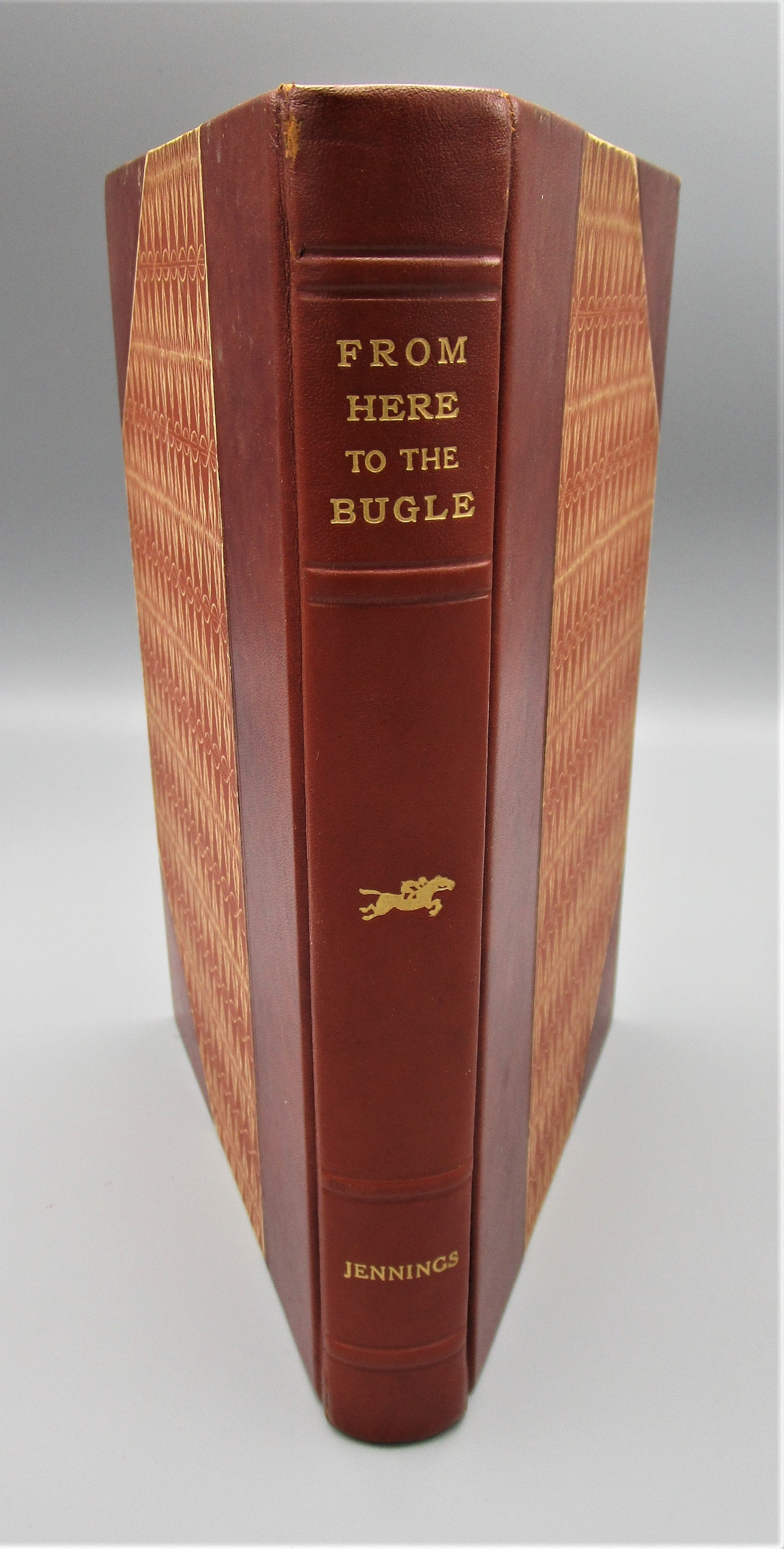 FROM HERE TO THE BUGLE, by Frank Jennings & Milton Menasco - 1949 [Signed 1st Ed]