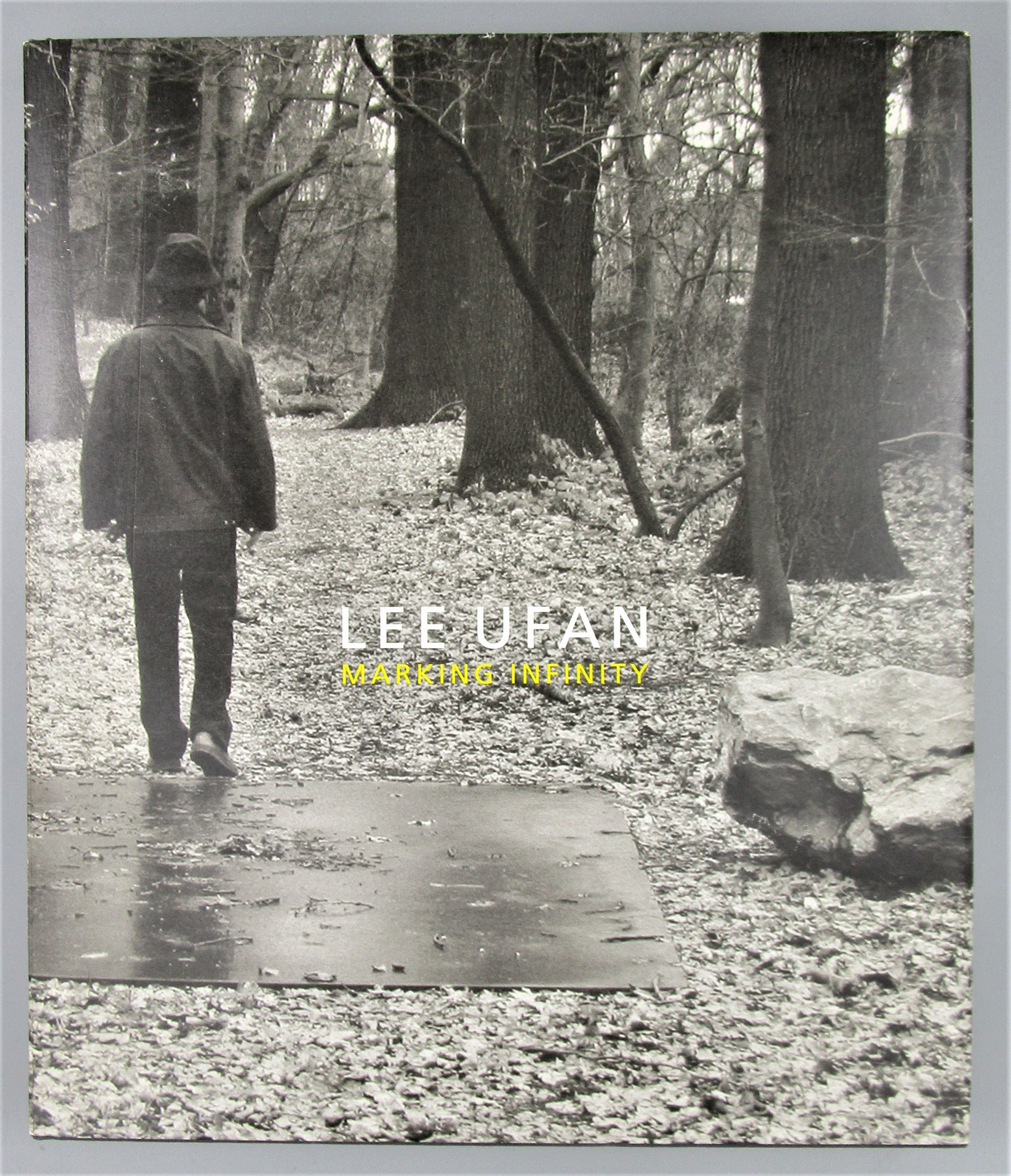LEE UFAN: MARKING INFINITY, by Alexandra Munroe - 2011