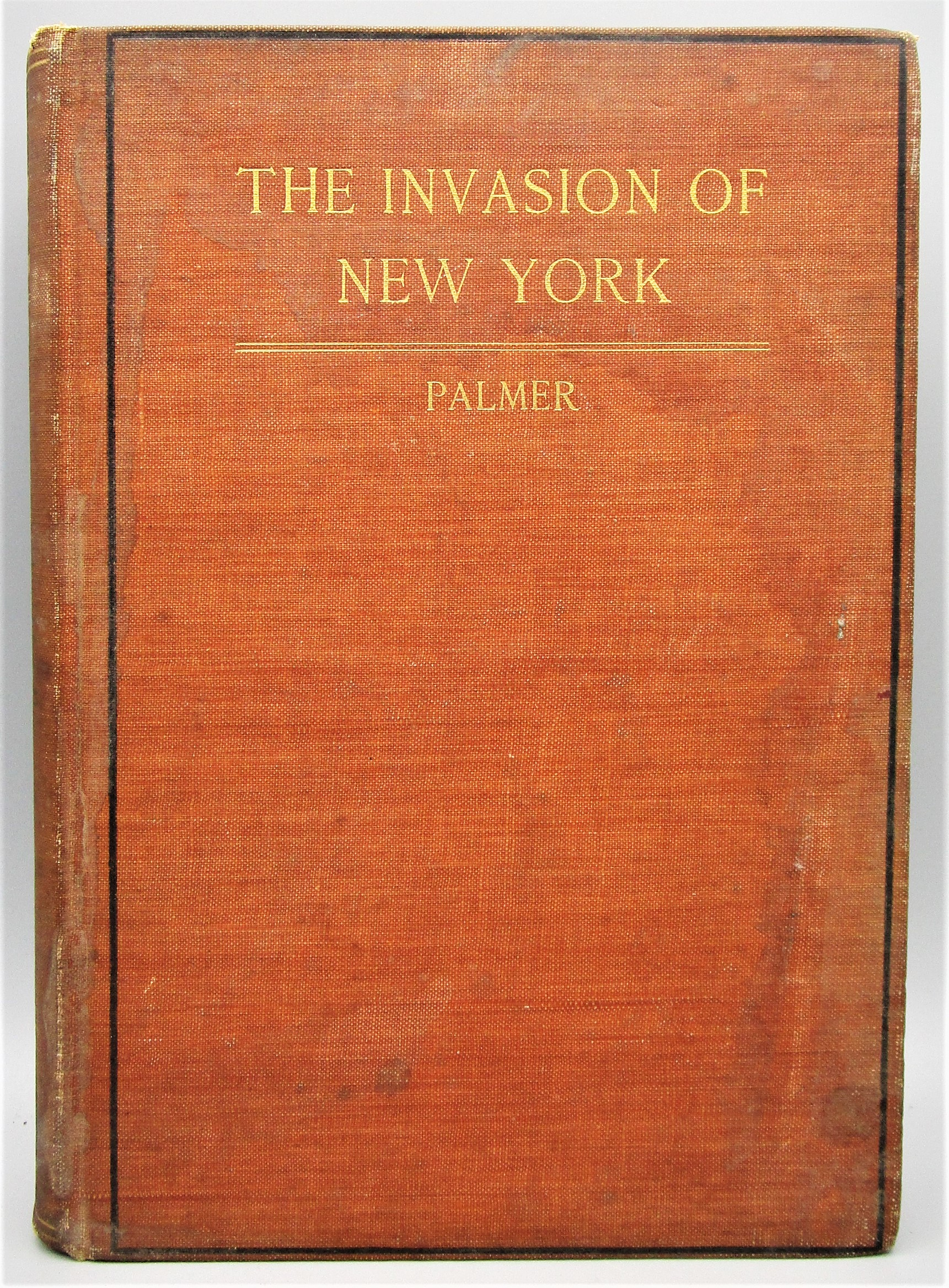 THE INVASION OF NEW YORK, by John H. Palmer - 1897 [1st Ed]