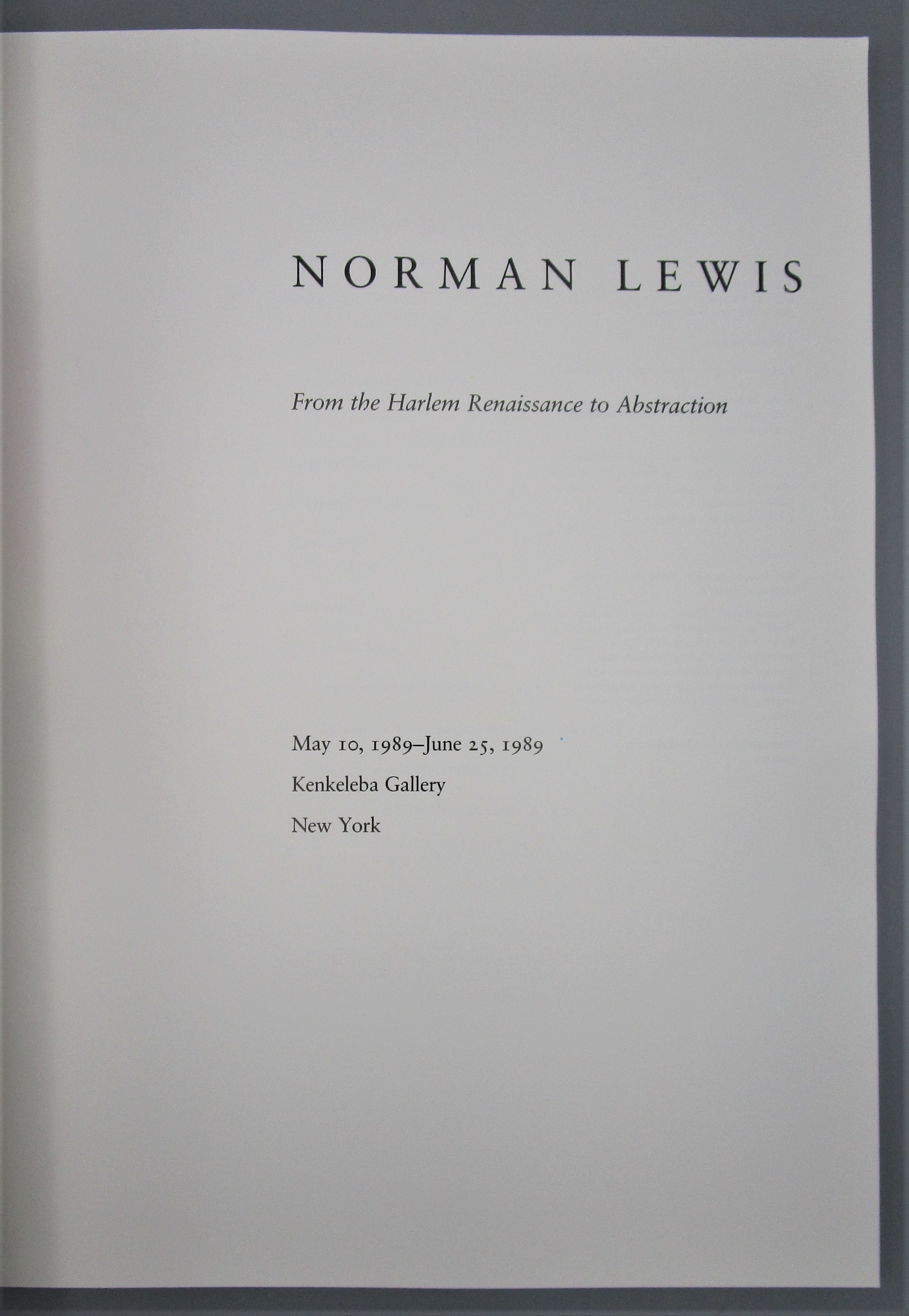 NORMAN LEWIS: FROM THE HARLEM RENAISSANCE TO ABSTRACTION, by Kenkeleba Gallery - 1989