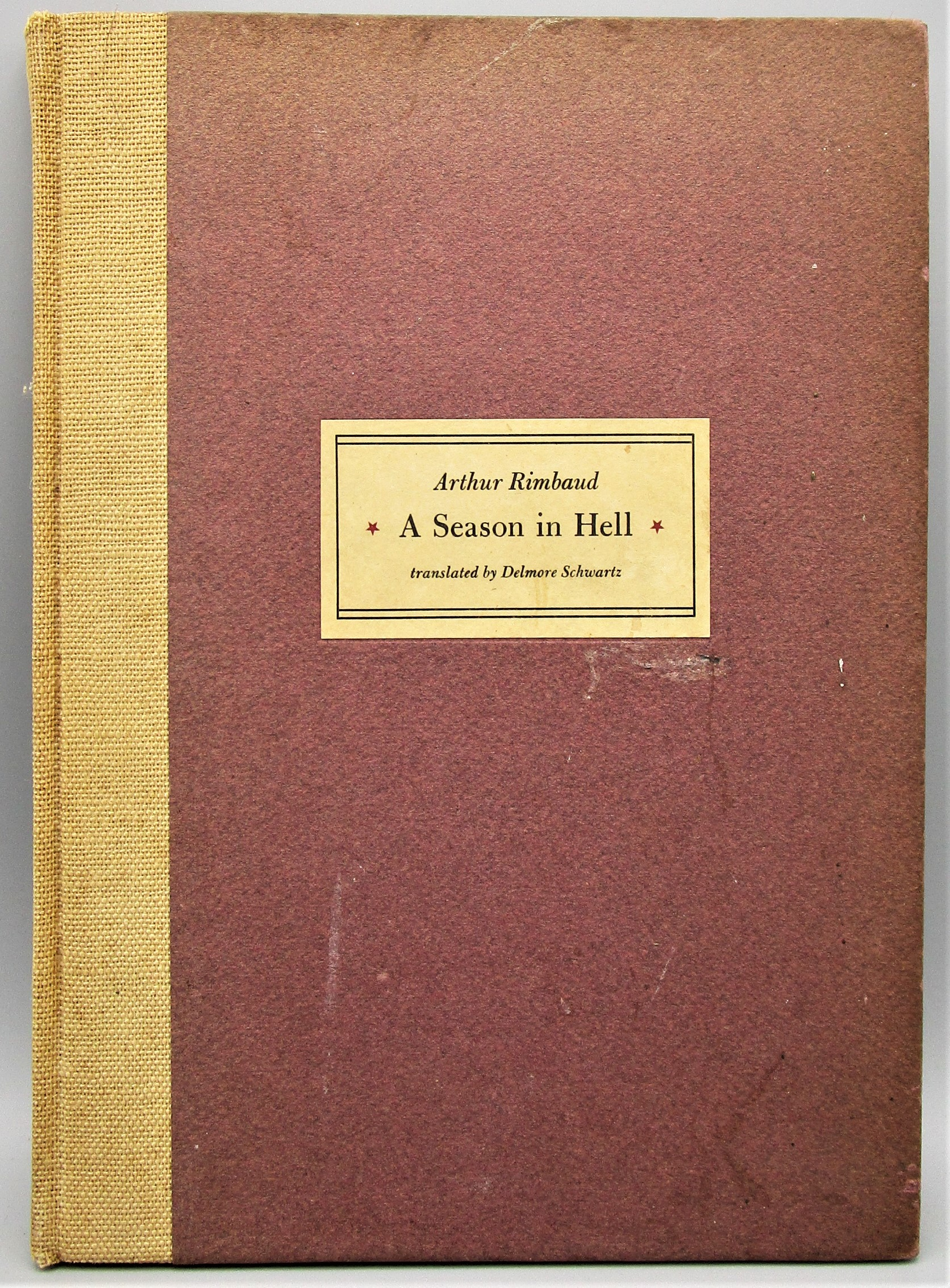 A SEASON IN HELL, by Arthur Rimbaud; tr. Delmore Schwartz - 1939 [1st Ltd Ed]