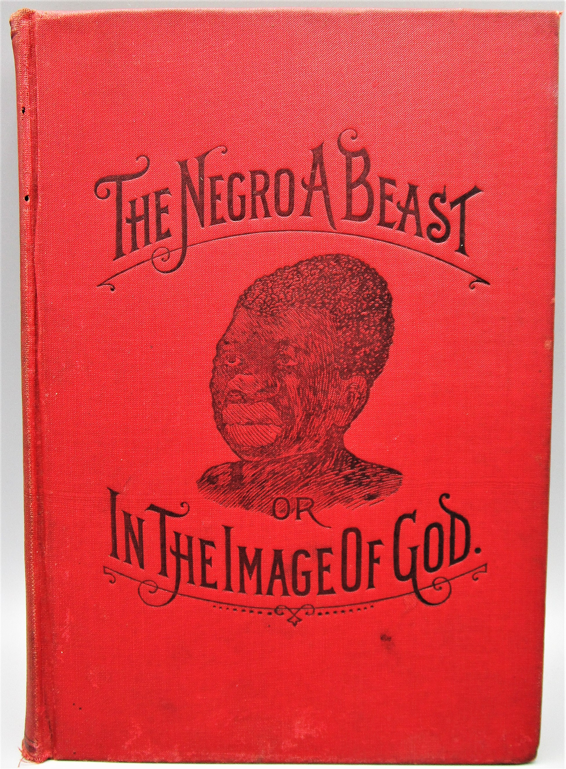 THE NEGRO A BEAST, OR IN THE IMAGE OF GOD, by Charles Carroll - 1900 [1st Ed]