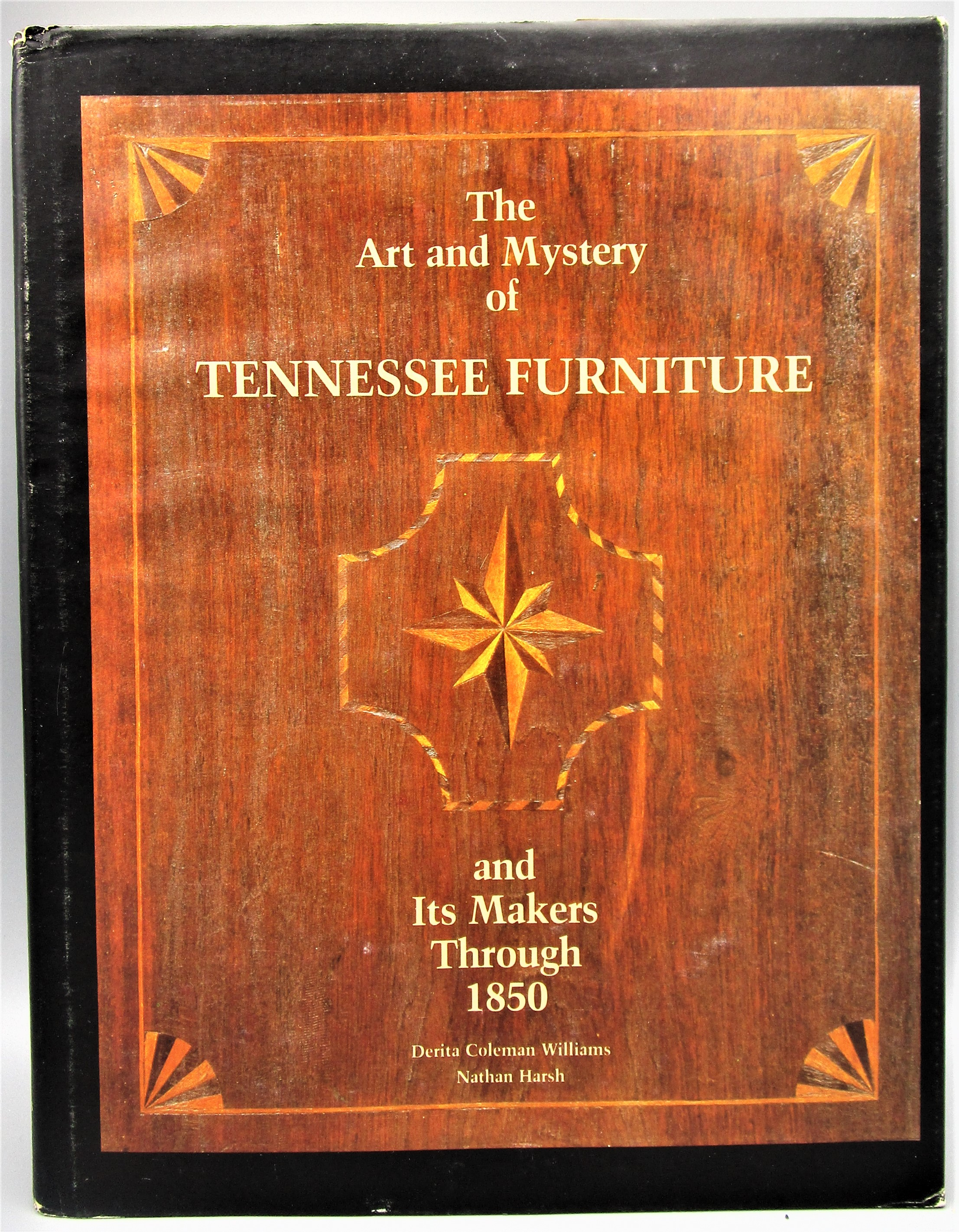 ART AND MYSTERY OF TENNESSEE FURNITURE, by D.C. Williams; N. Harsh - 1988 [1st Ed]
