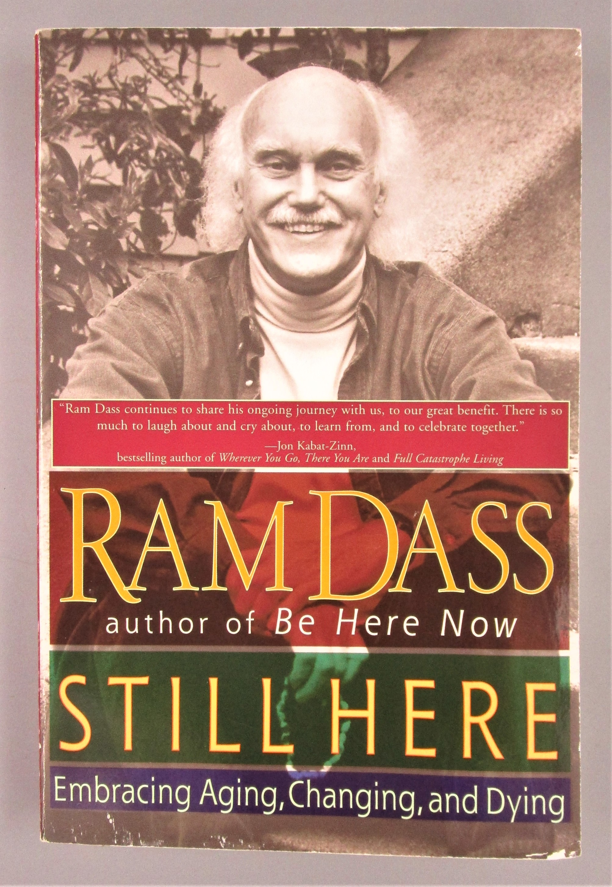 STILL HERE: EMBRACING AGING, CHANGING, AND DYING, by Ram Dass - 2001 [Signed]