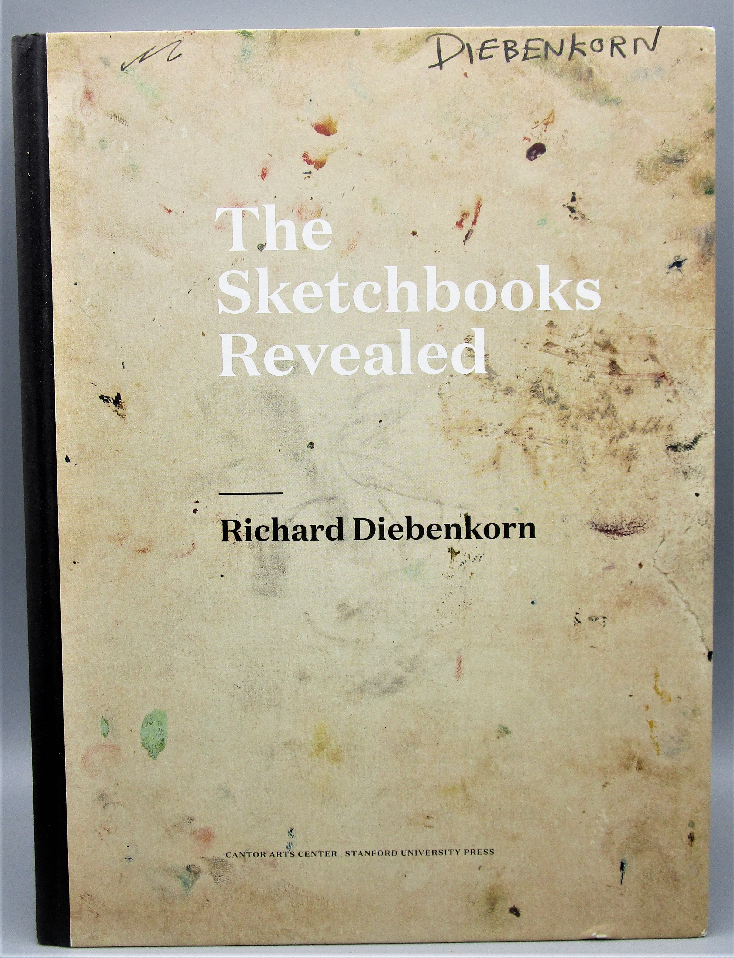 RICHARD DIEBENKORN: THE SKETCHBOOKS REVEALED - 2015 [1st Ed]