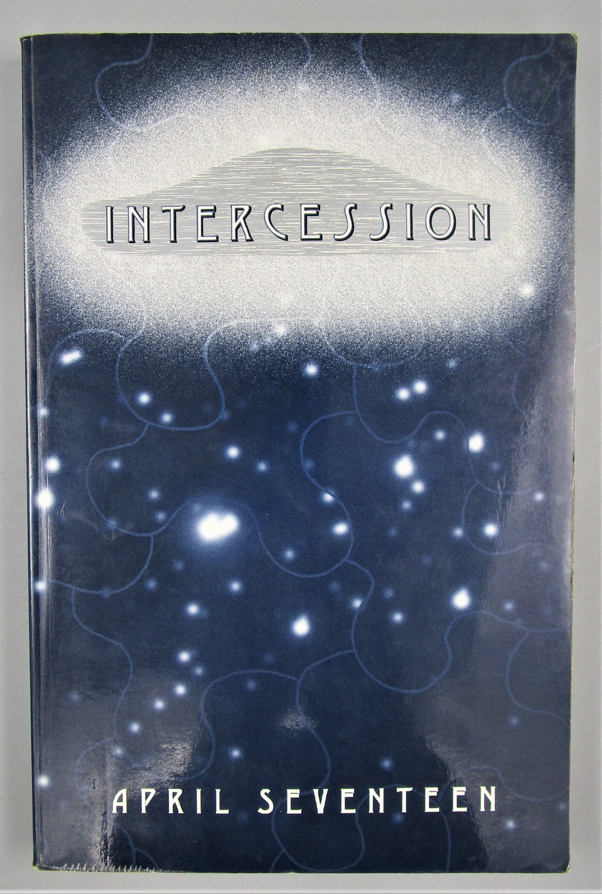 INTERCESSION, by April Seventeen - 1999 [1st Ed]