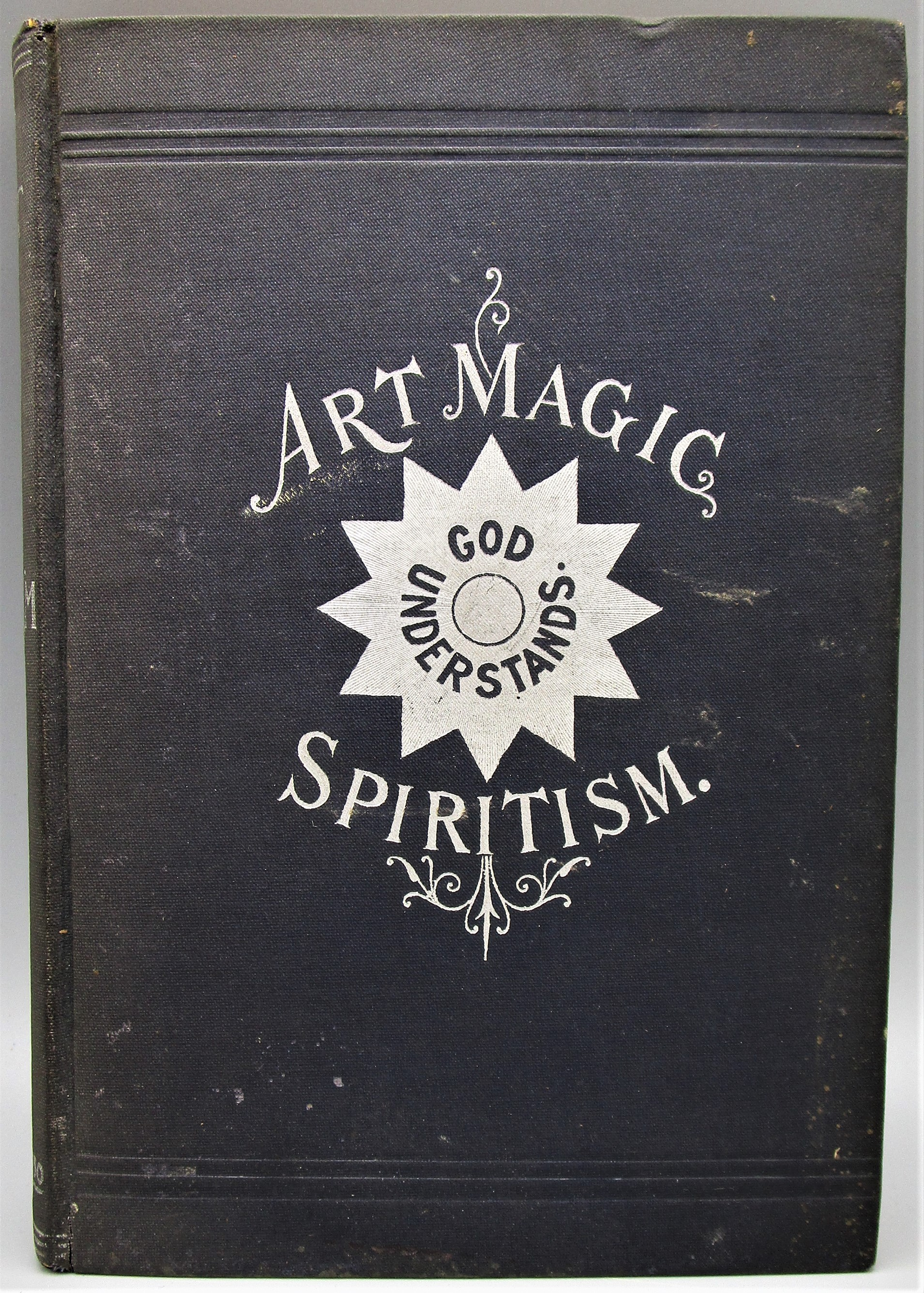 ART MAGIC, OR MUNDANE, SUB-MUNDANE AND SUPER-MUNDANE SPIRITISM, by William Britten - 1909