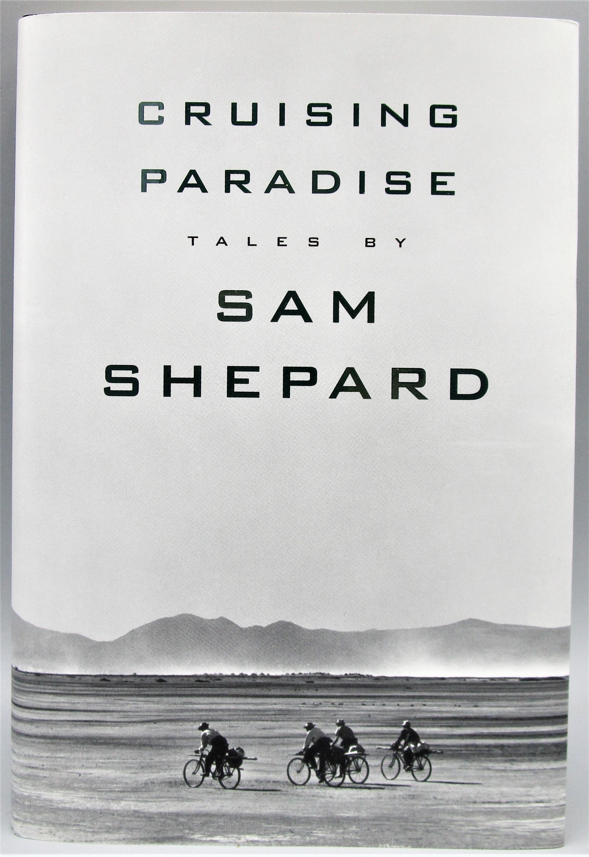 CRUISING PARADISE, by Sam Shepard - 1996 [Signed 1st Ed]