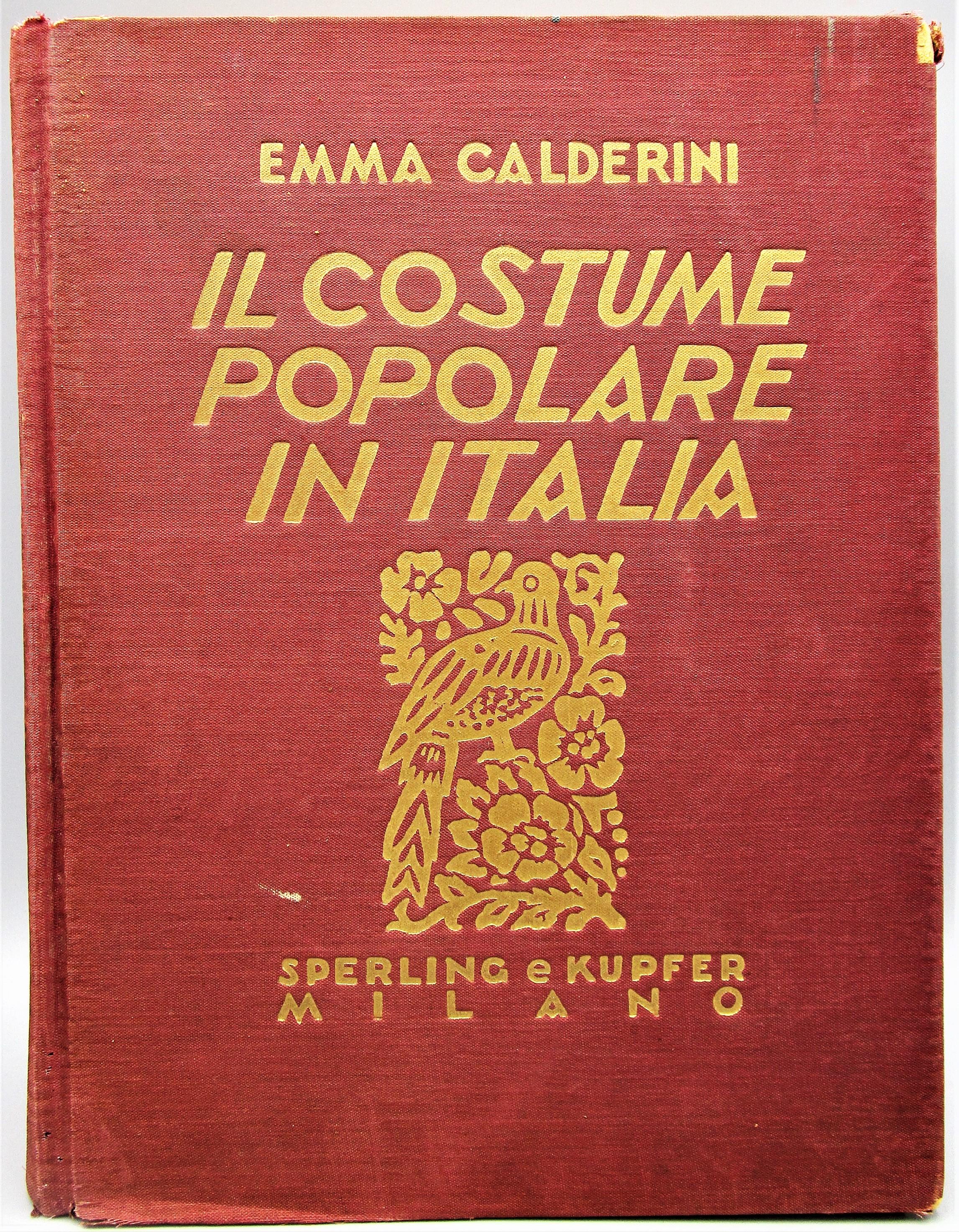 IL COSTUME POPOLARE IN ITALIA, by Emma Calderini - 1934 [Ltd Ed]