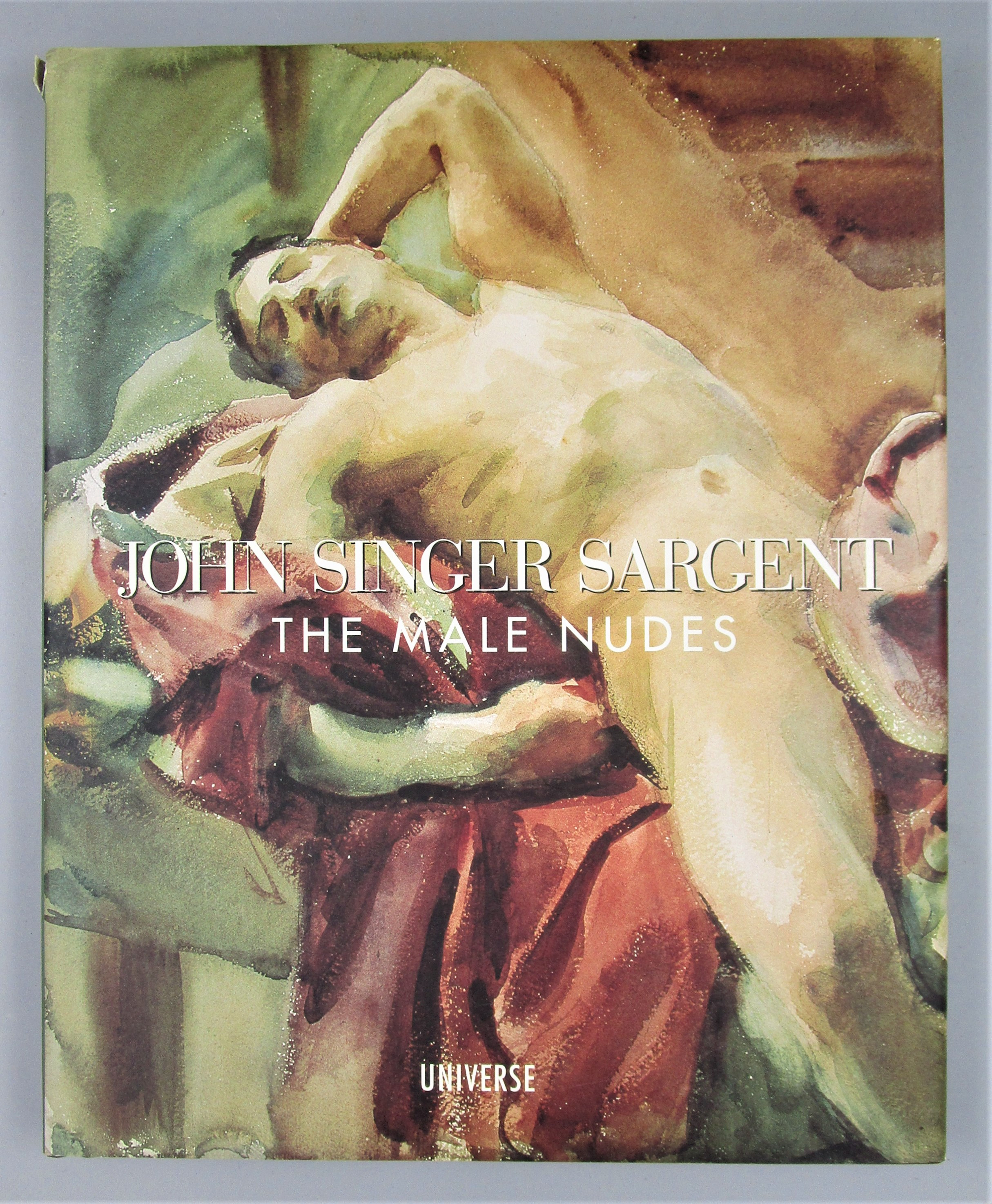 JOHN SINGER SARGENT: THE MALE NUDES, by John Esten - 1999