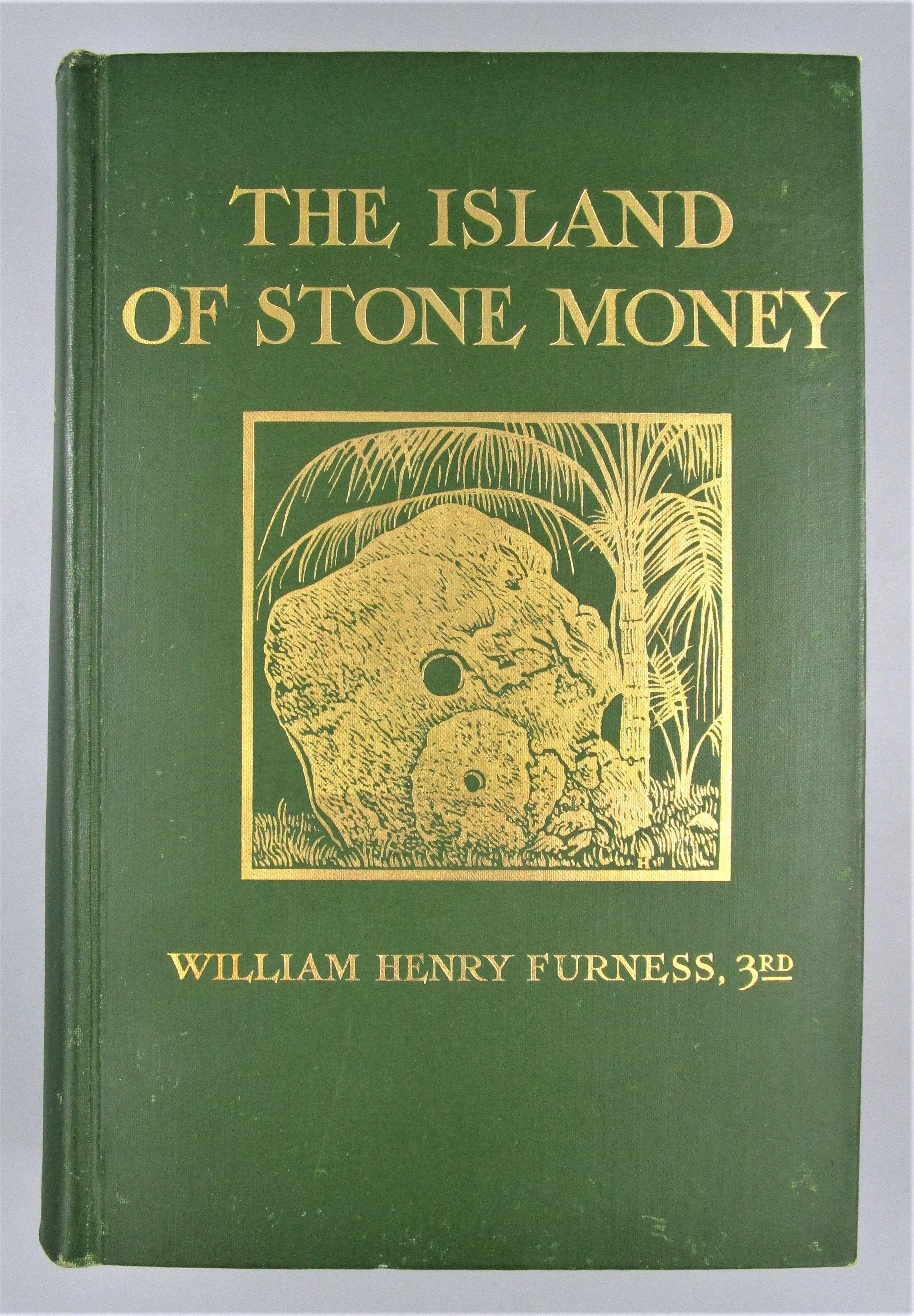 THE ISLAND OF STONE MONEY, by William Henry Furness, 3rd - 1910 [1st]