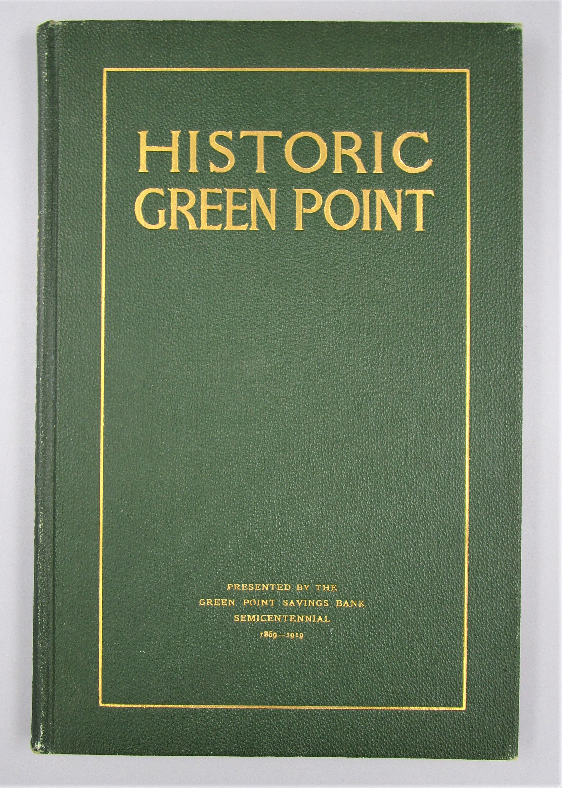 HISTORIC GREEN POINT, by William L. Felter, Ph.D. - 1919