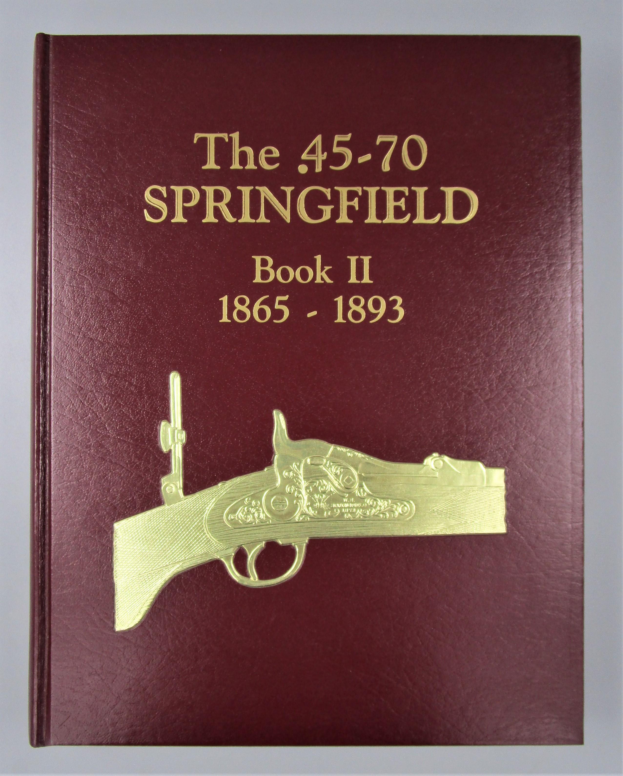 THE .45-70 SPRINGFIELD BOOK II, by Albert J. Frasca, Ph.D. - 1997