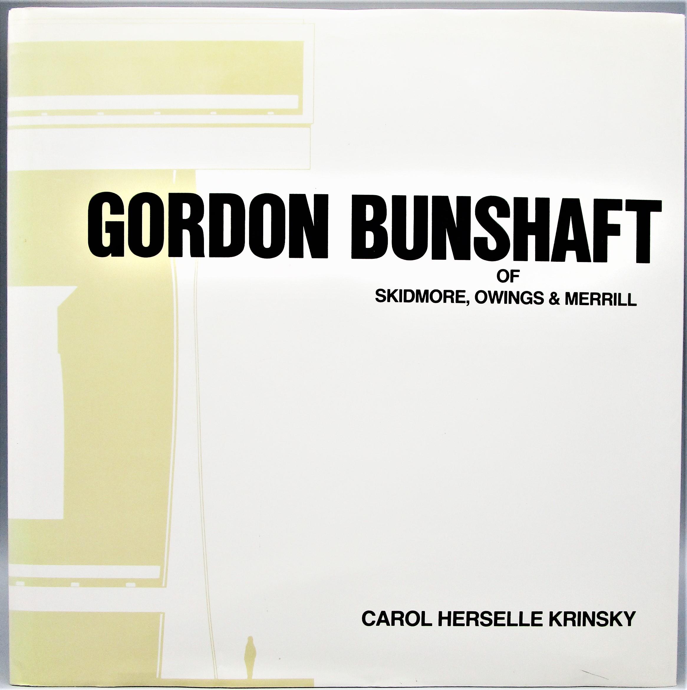 GORDON BUNSHAFT, by Carol Herselle Krinsky - 1988