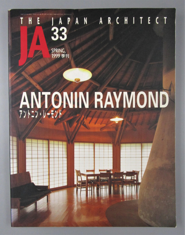 THE JAPAN ARCHITECT JA.33 SPRING 199: ANTONIN RAYMOND, by Yasuhiro Teramatsu - 1999 [Eng/Jap]