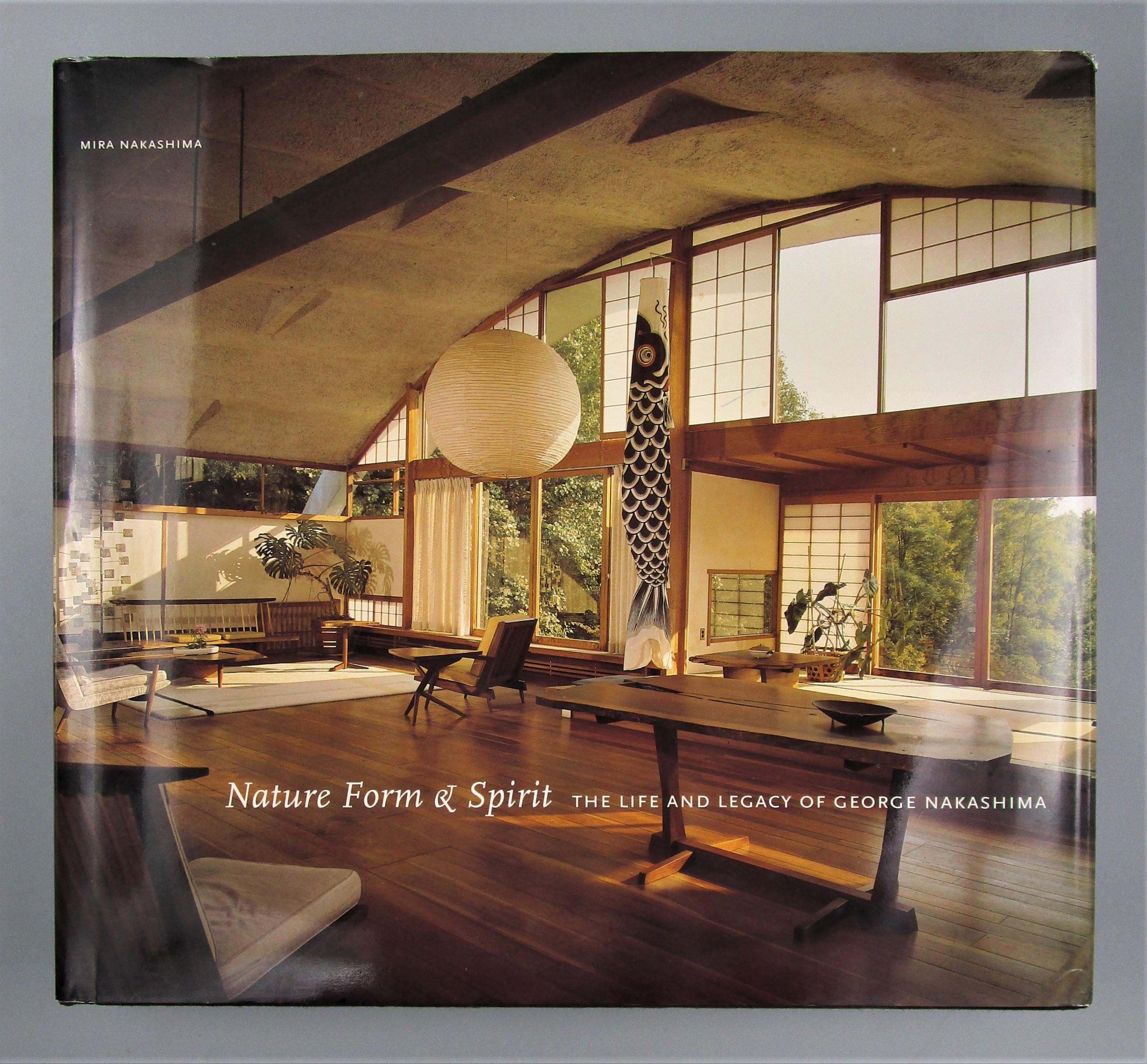NATURE FORM & SPIRIT: THE LIFE AND LEGACY OF GEORGE NAKASHIMA , by Mira Nakashima - 2003 [Signed]