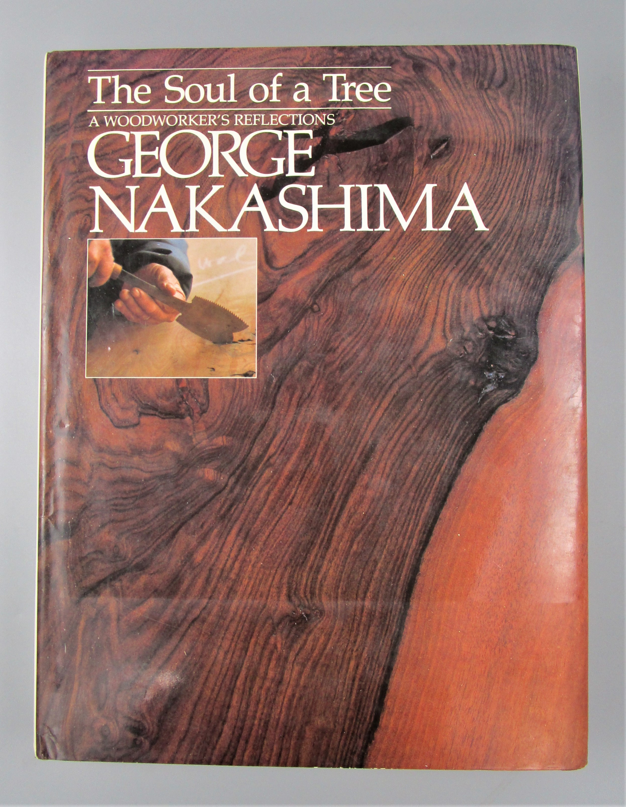 THE SOUL OF A TREE: A WOODWORKERS'S REFLECTIONS, by George Nakashima - 1981 [1st Ed]