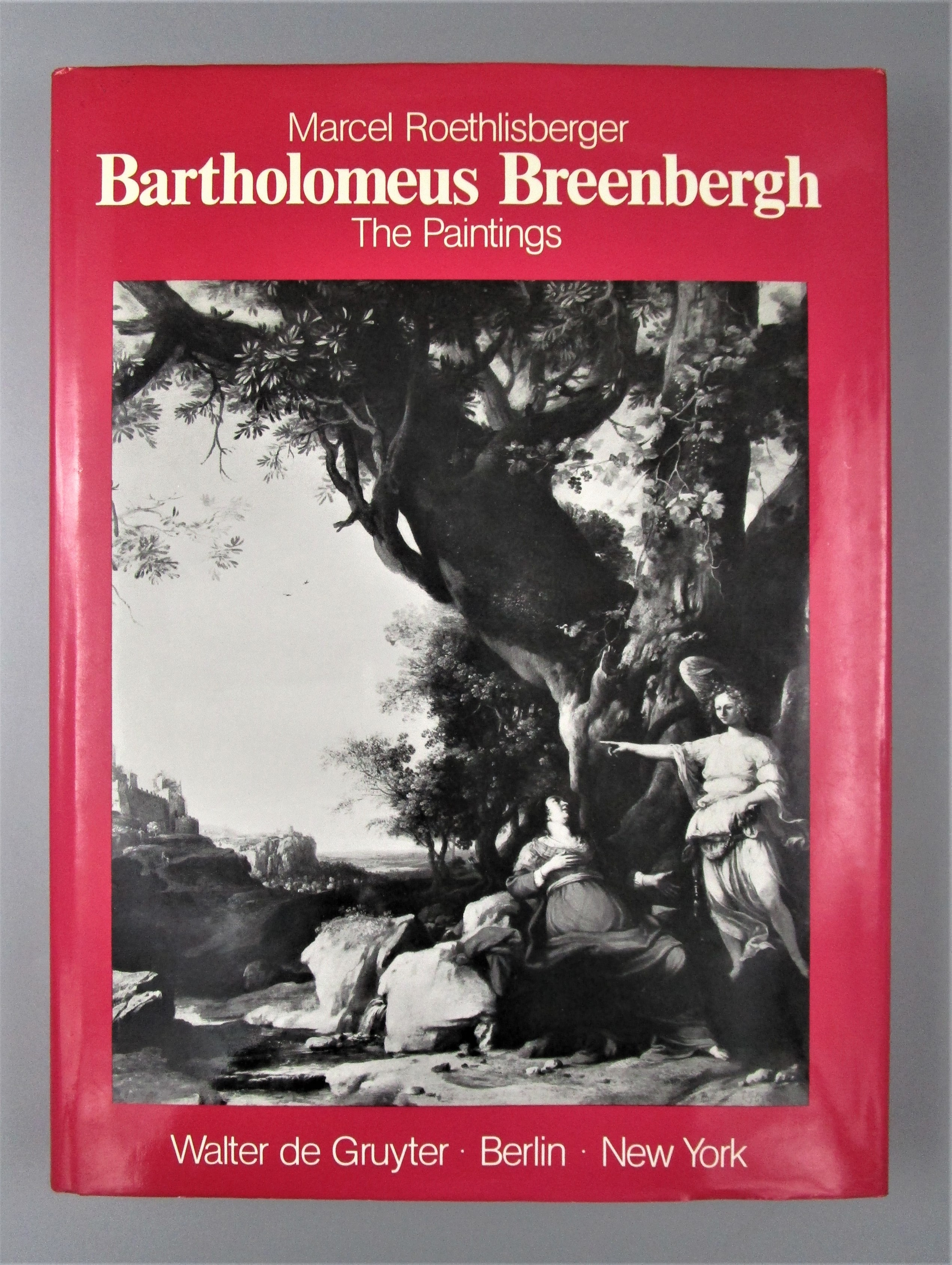 BARTHOLOMEUS BREENBERGH: THE PAINTINGS, by Marcel Roethlisberger- 1981